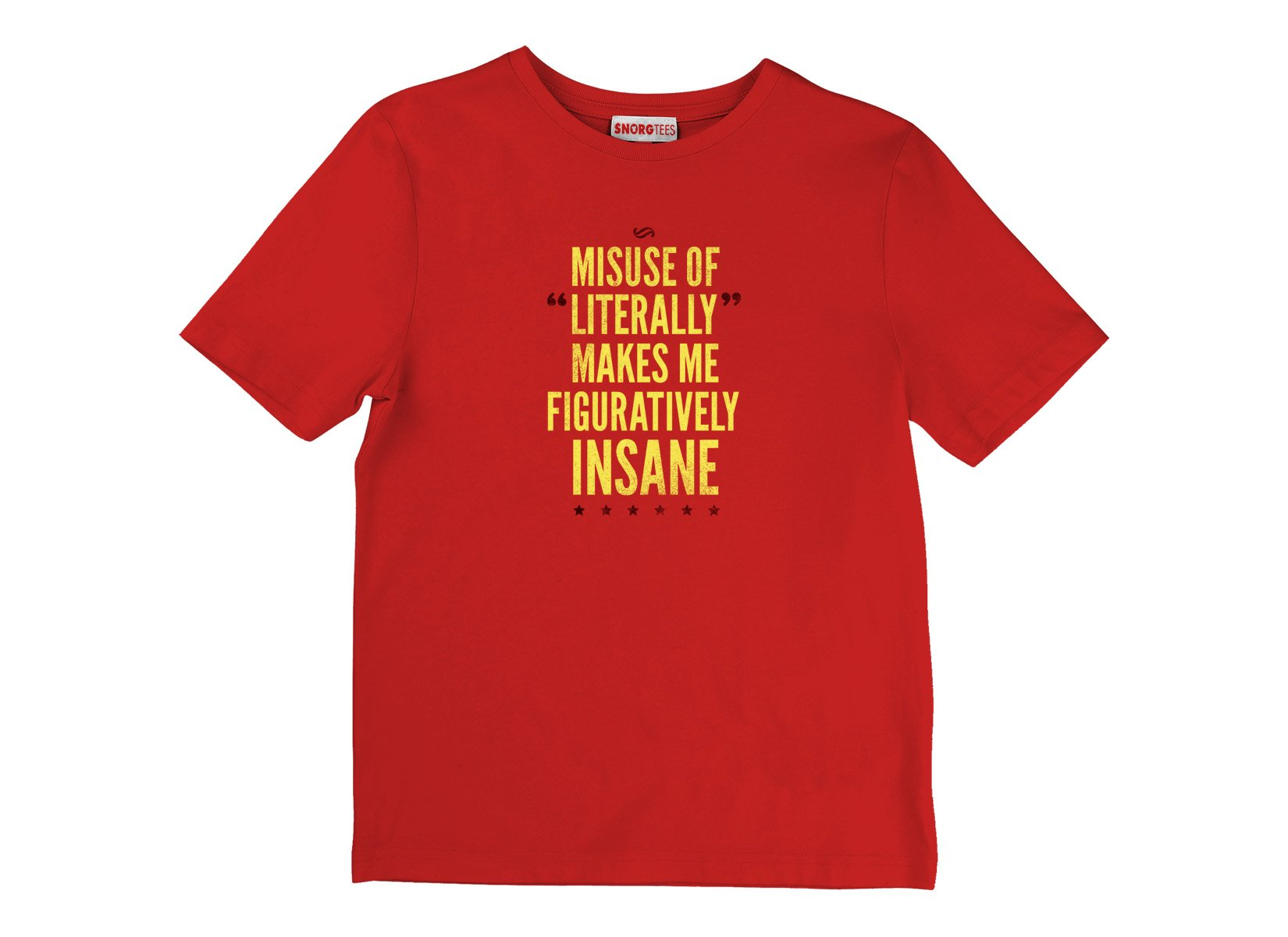 Misuse of Literally Makes Me Figuratively Insane on Kids T-Shirt