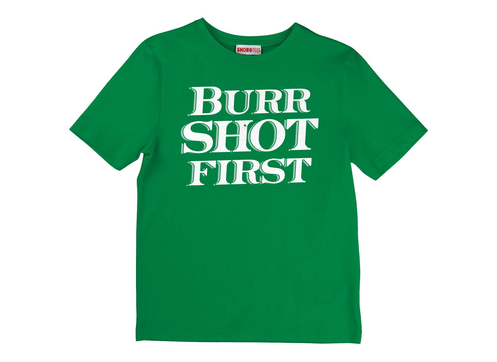 Burr Shot First on Kids T-Shirt