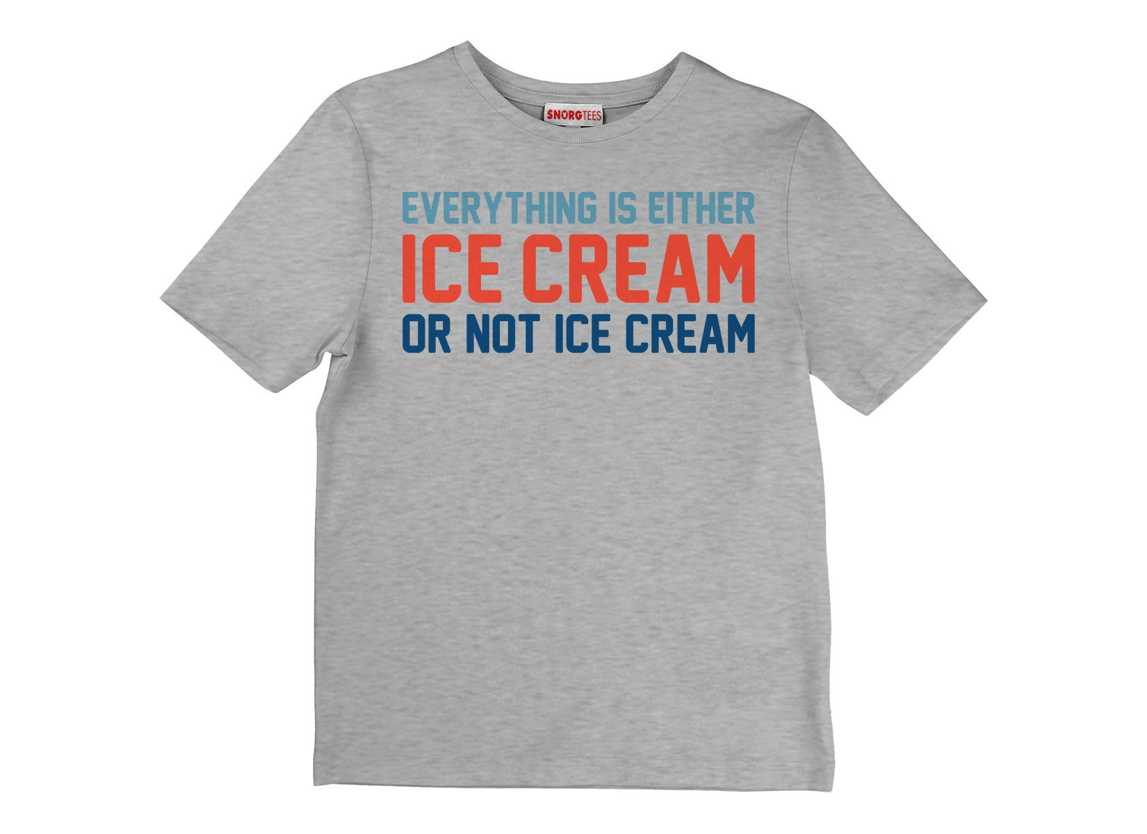 Everything Is Ice Cream Or Not Ice Cream on Kids T-Shirt