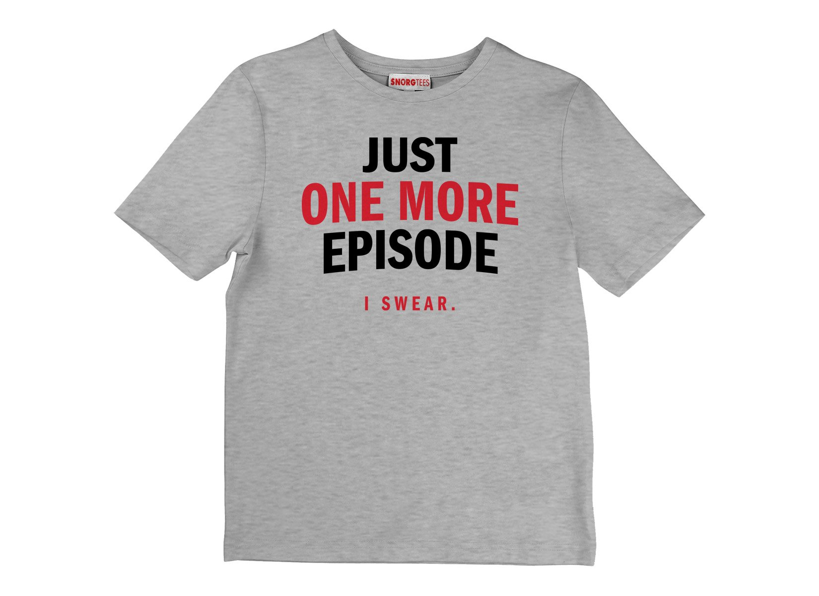 Just One More Episode on Kids T-Shirt