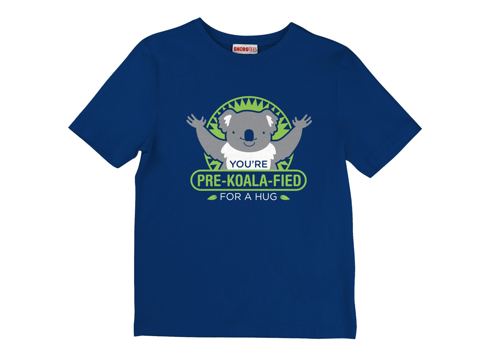 You're Pre-Koala-Fied For A Hug on Kids T-Shirt