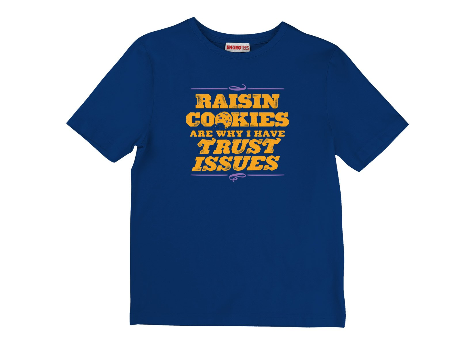 Raisin Cookies Are Why I Have Trust Issues on Kids T-Shirt