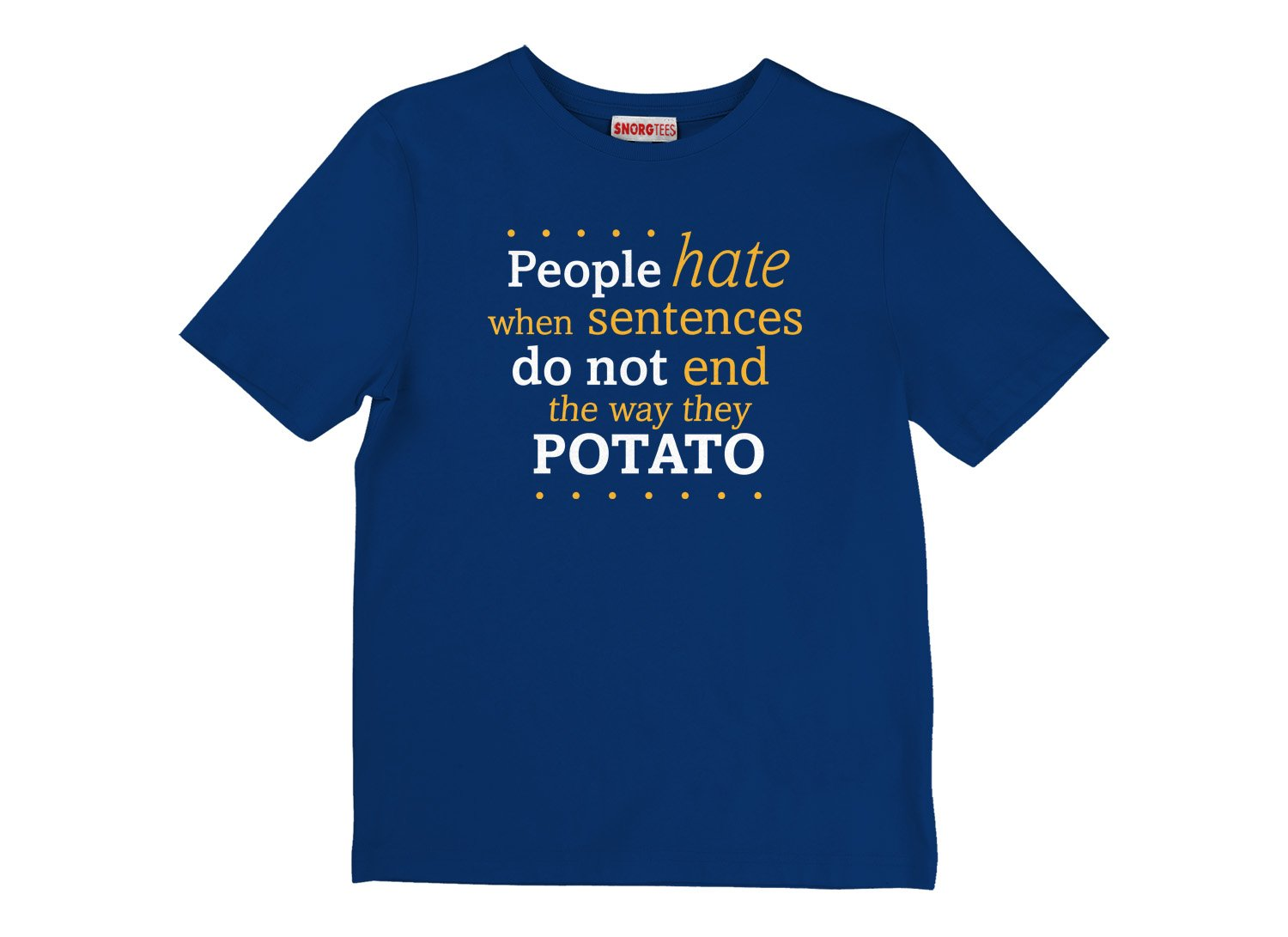 Sentences That End In Potato on Kids T-Shirt