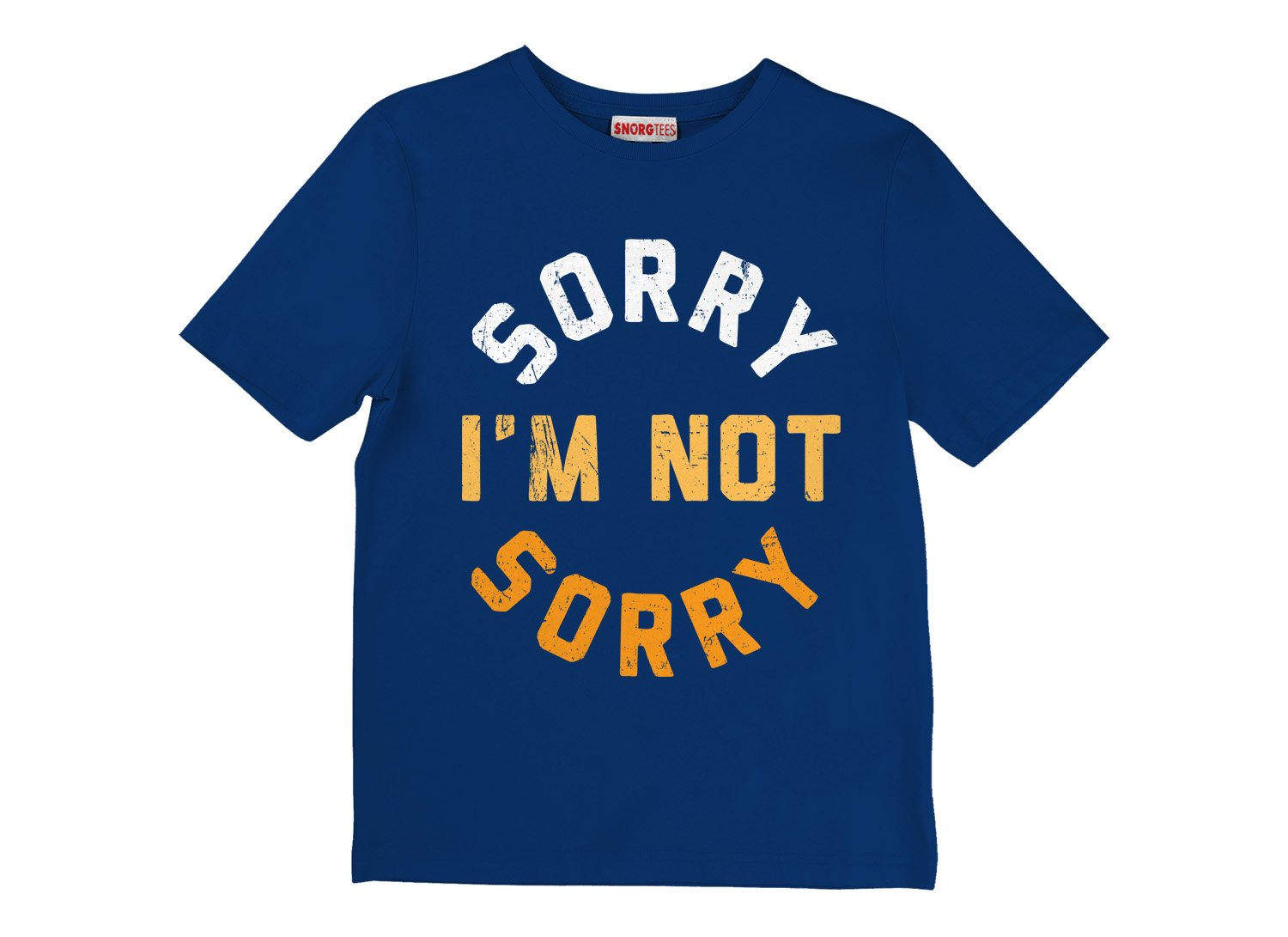 Sorry I'm Not Sorry on Kids T-Shirt