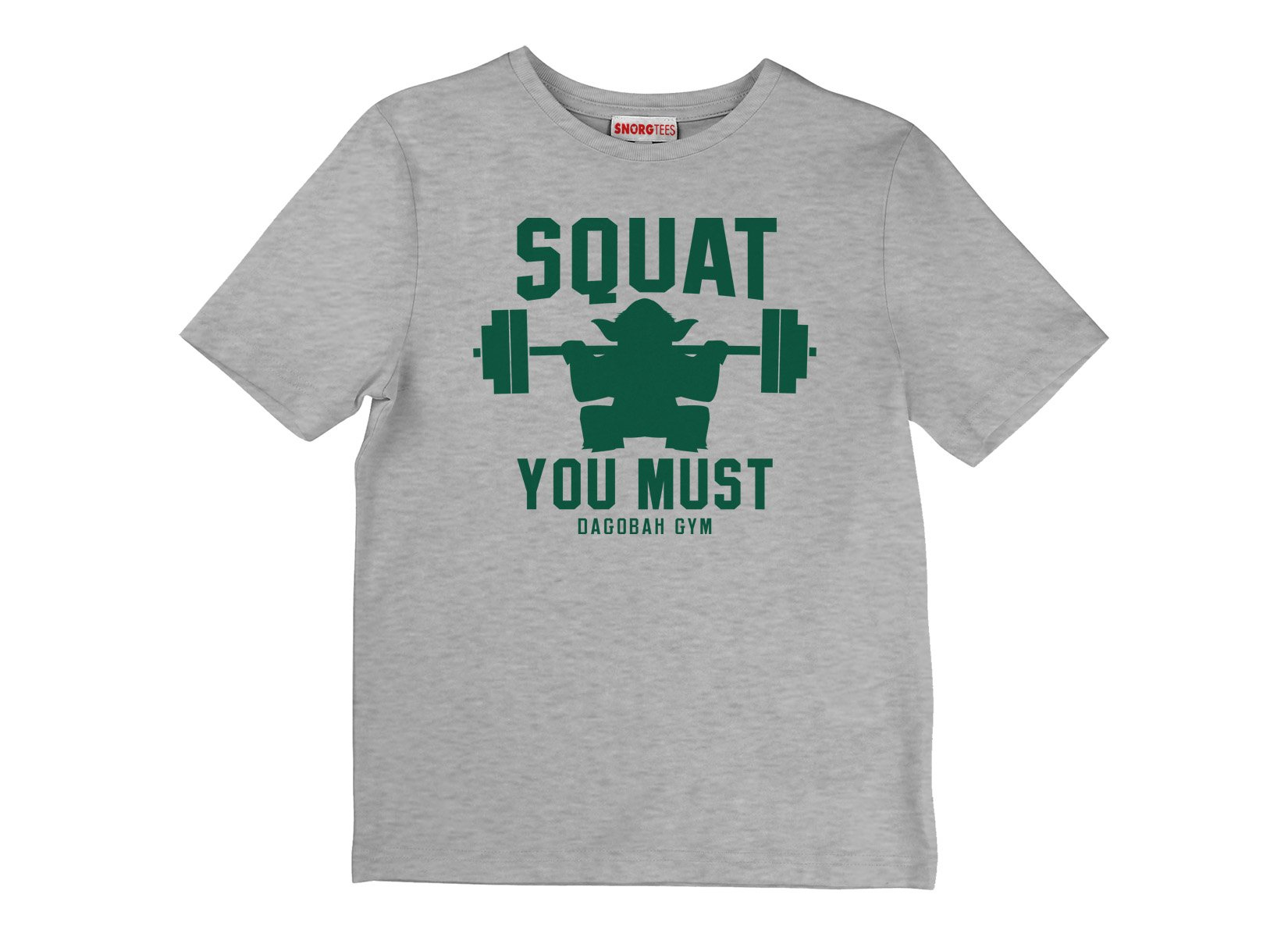 Squat You Must on Kids T-Shirt