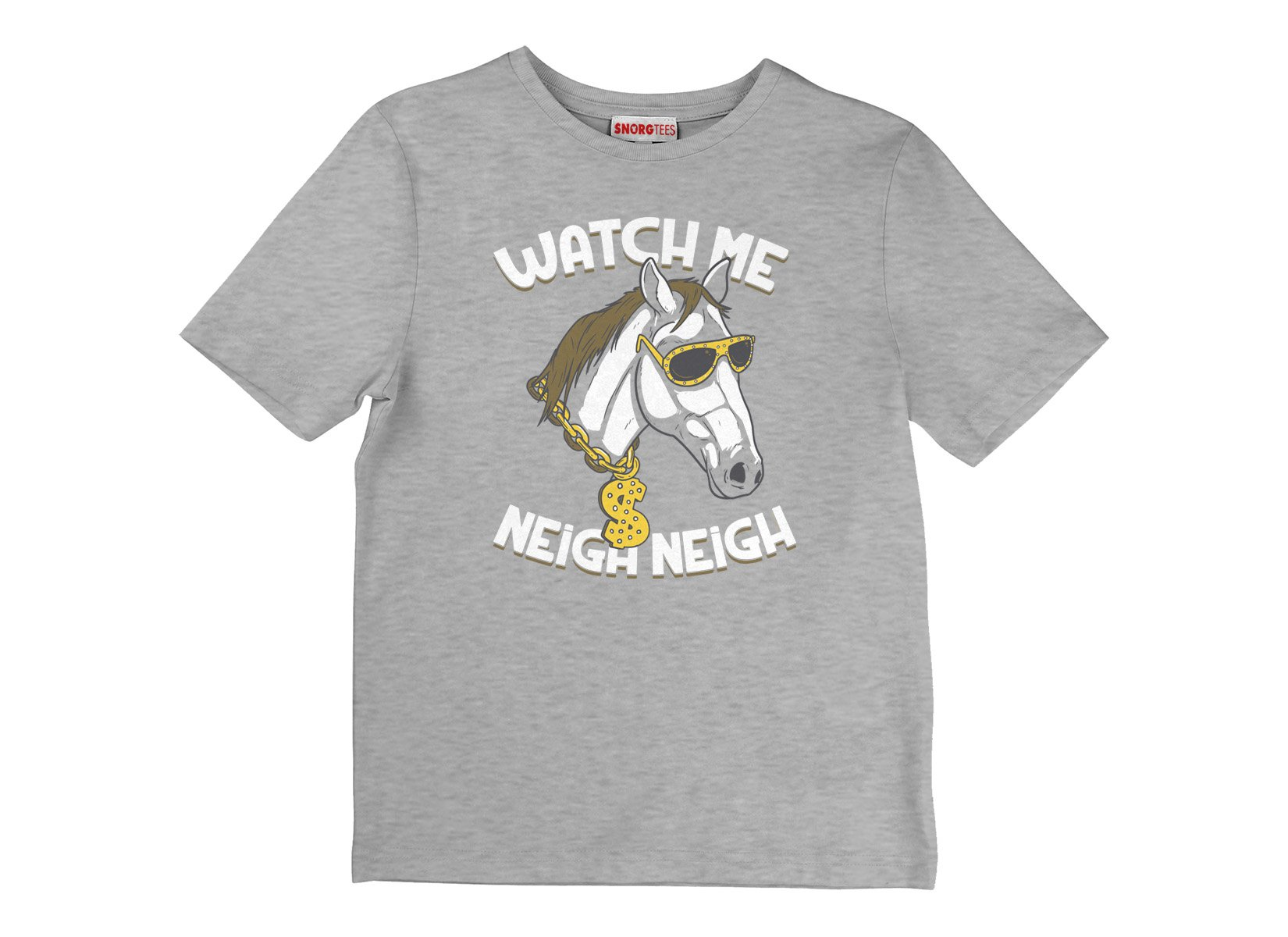 Watch Me Neigh Neigh on Kids T-Shirt