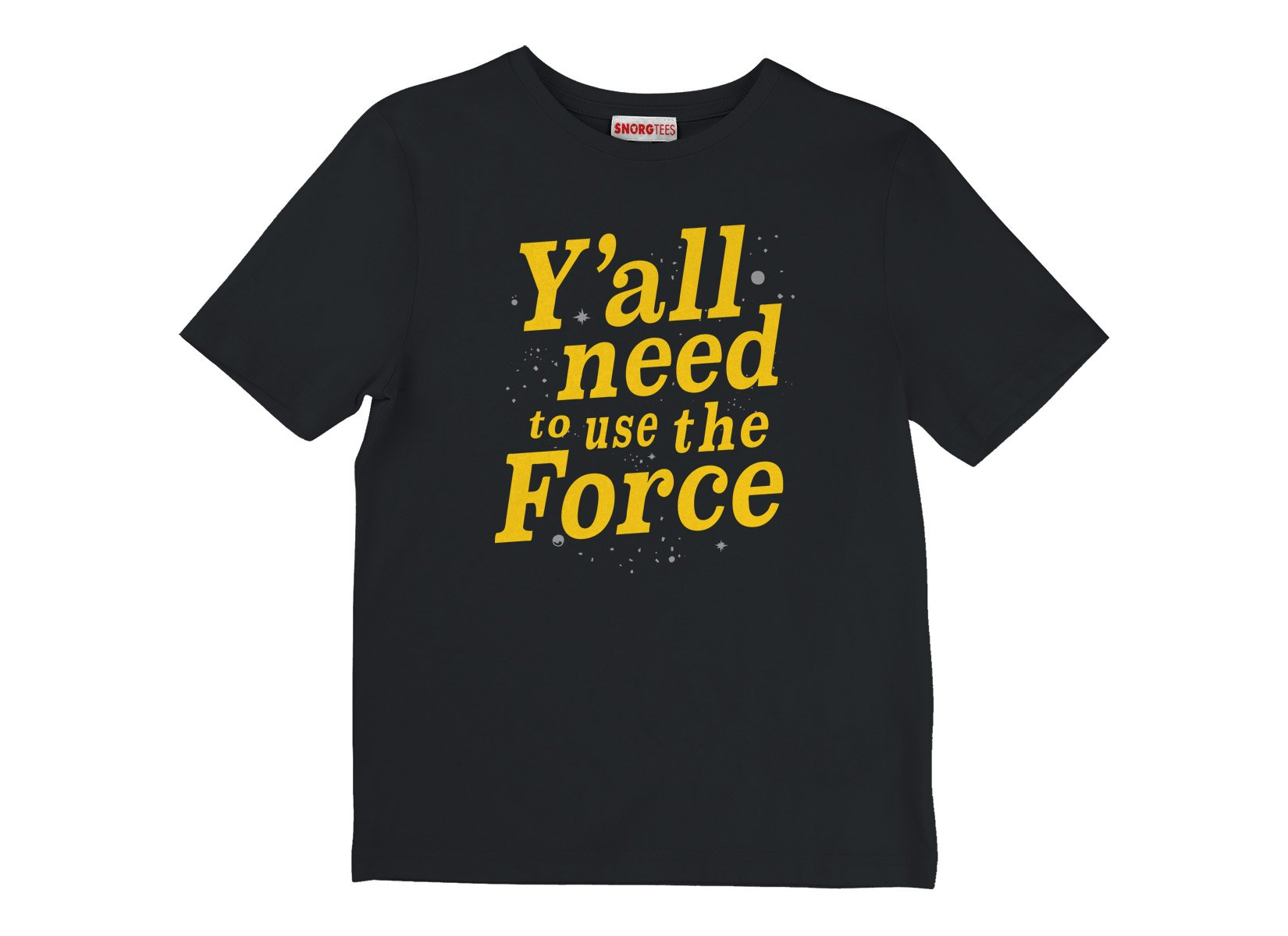 Y'all Need To Use The Force on Kids T-Shirt