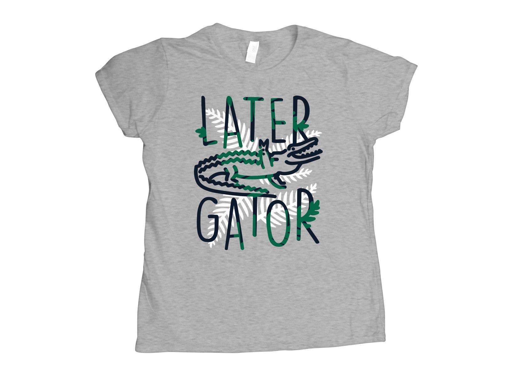 Later Gator on Womens T-Shirt