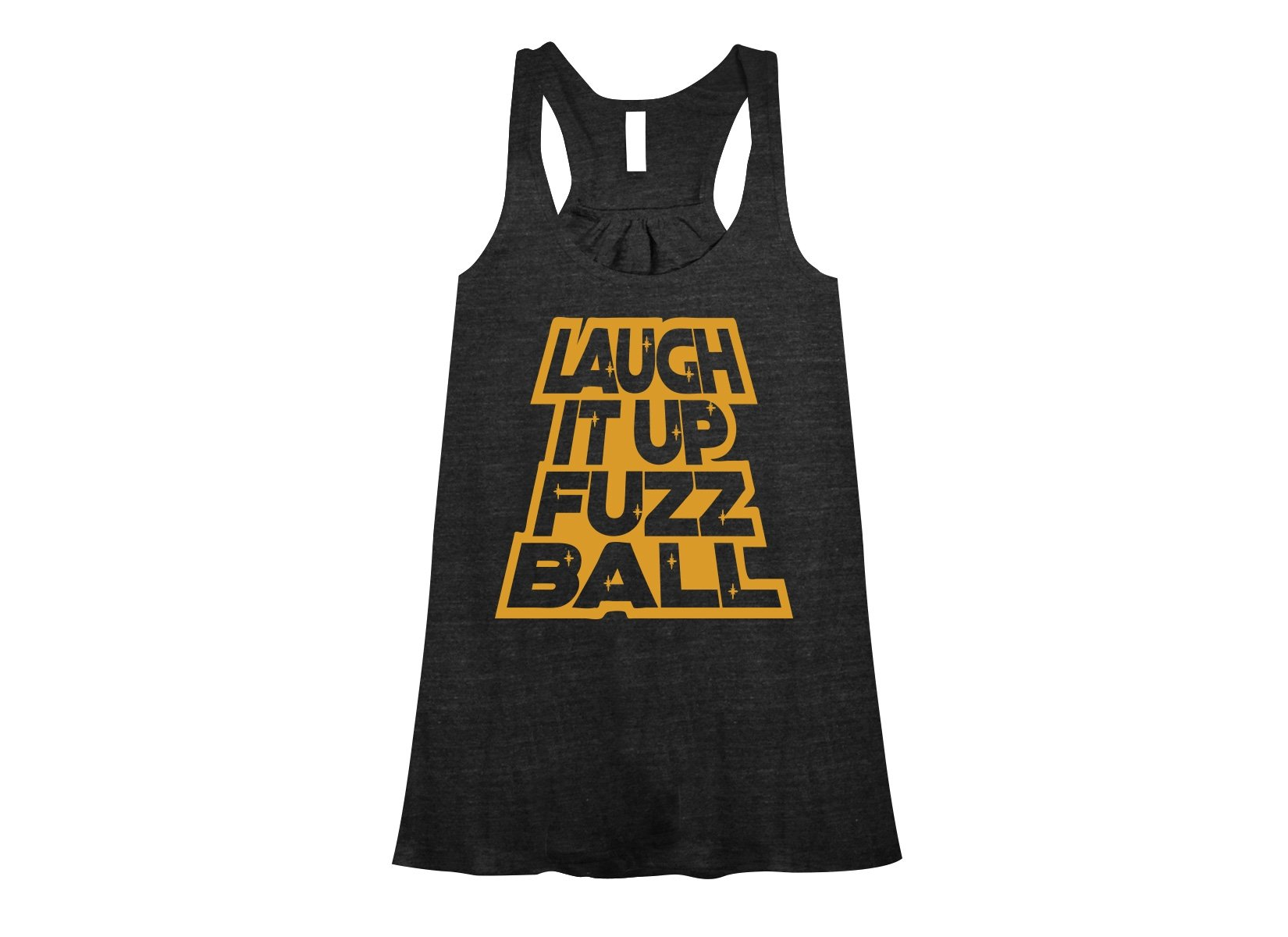 Laugh It Up Fuzzball on Womens Tanks T-Shirt
