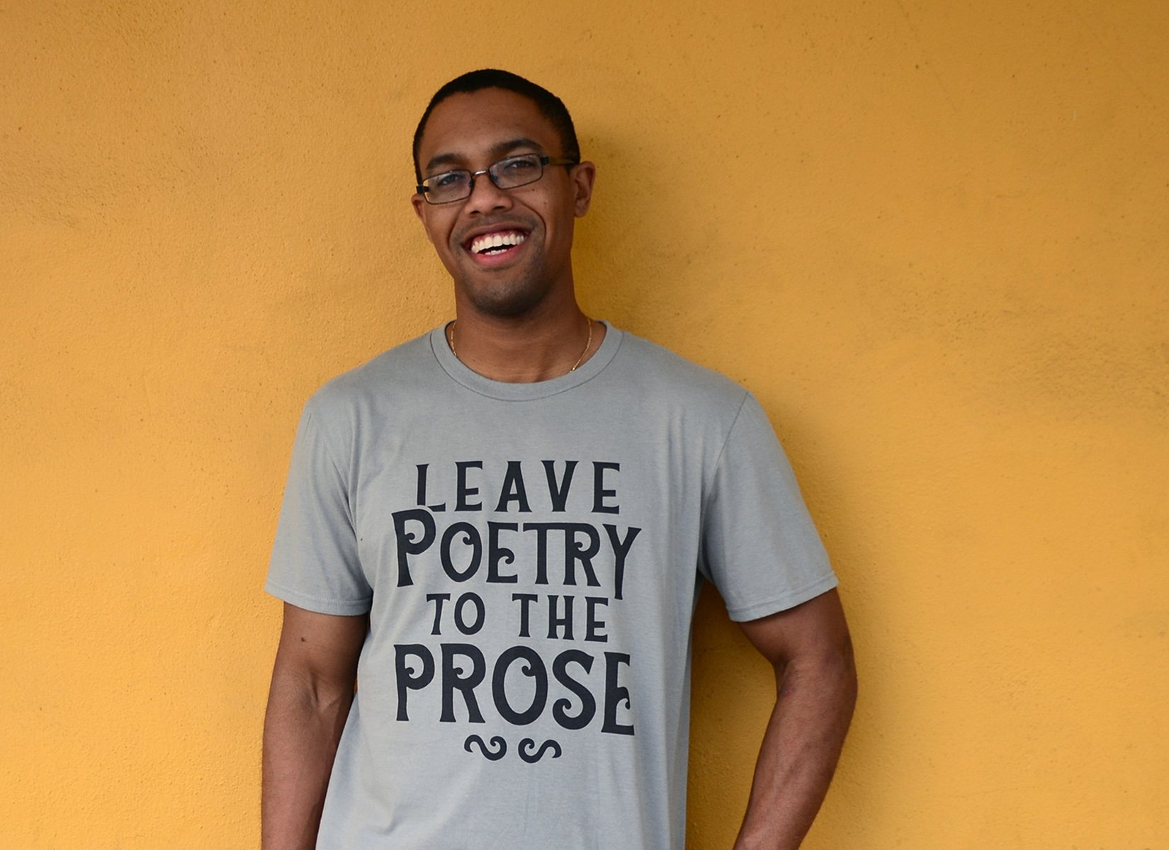 Leave Poetry To The Prose on Mens T-Shirt