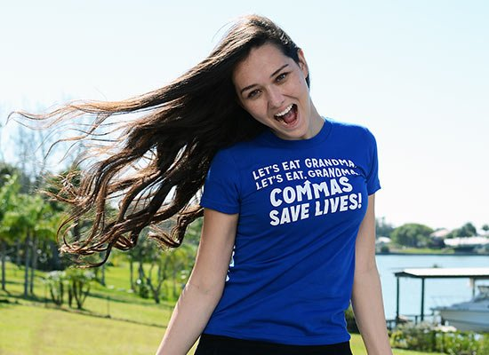 Commas Save Lives! on Juniors T-Shirt