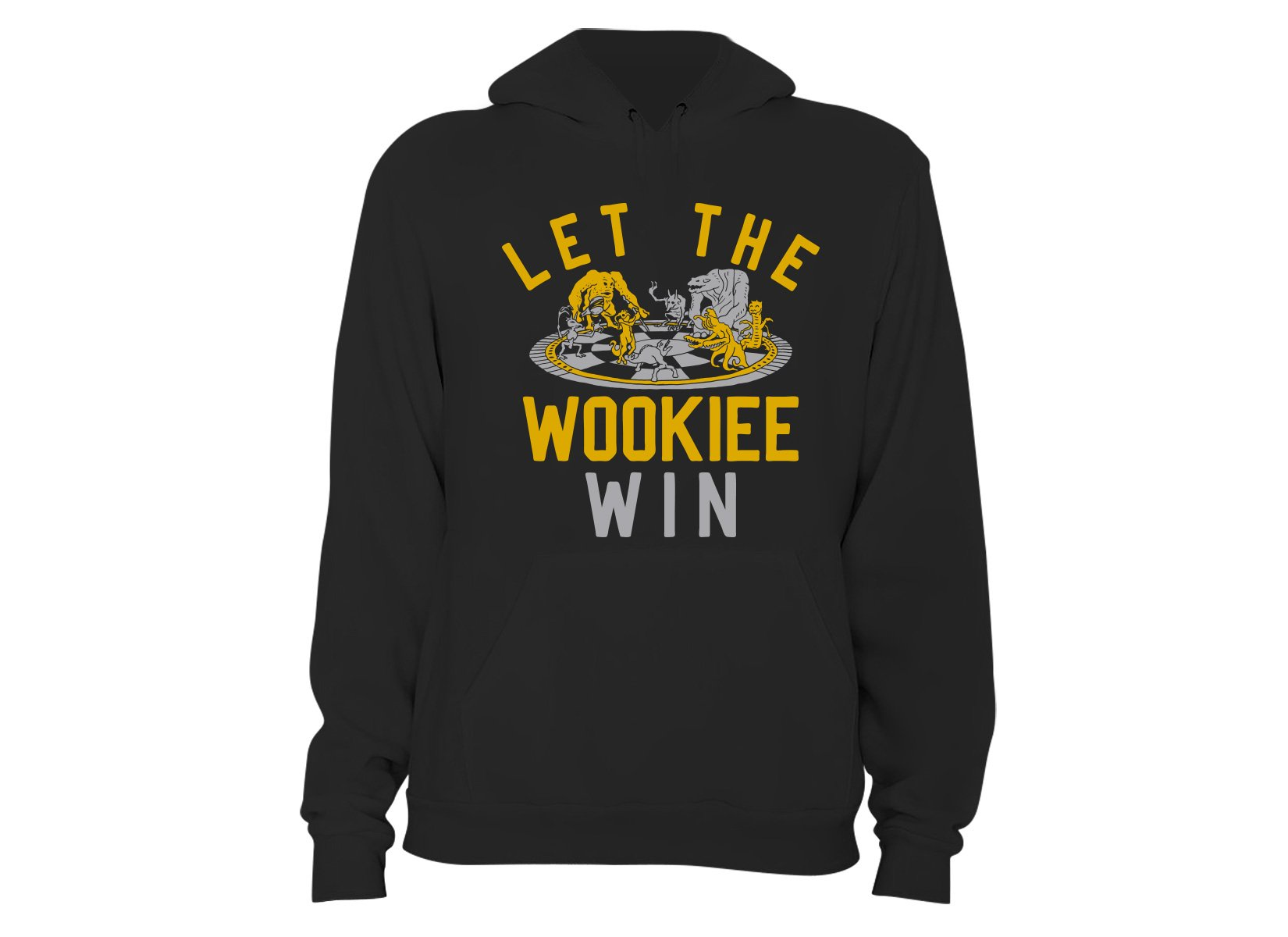 Let The Wookiee Win on Hoodie