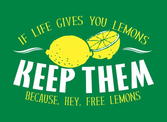 If Life Gives You Lemons on Mens T-Shirt