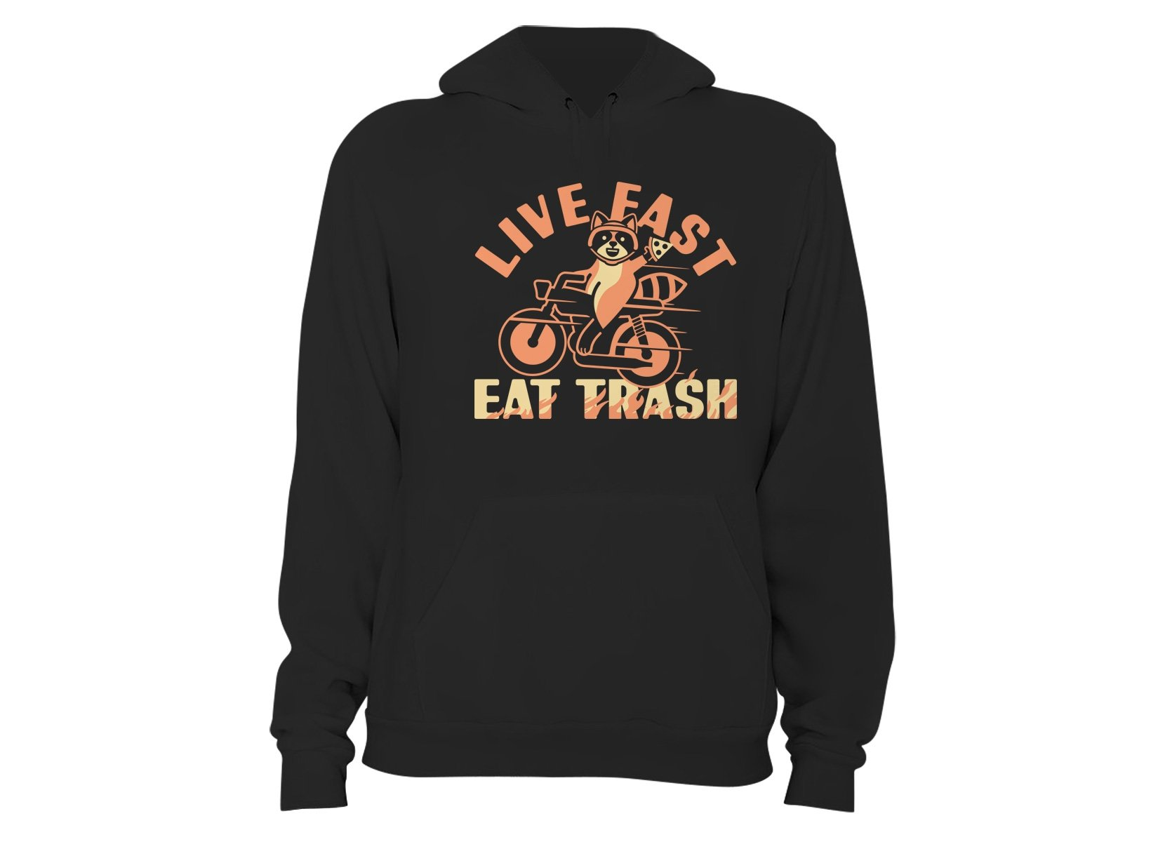 Live Fast Eat Trash on Hoodie
