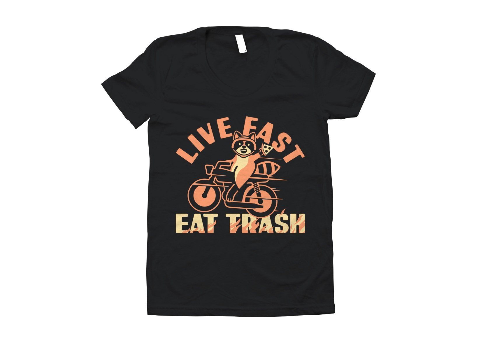 Live Fast Eat Trash on Juniors T-Shirt