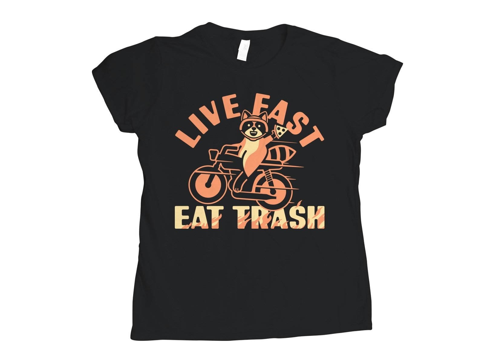 Live Fast Eat Trash on Womens T-Shirt