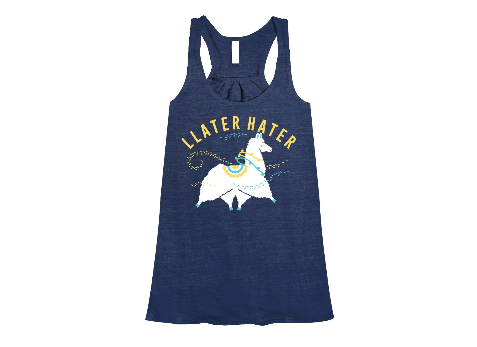Llater Hater on Womens Tanks T-Shirt
