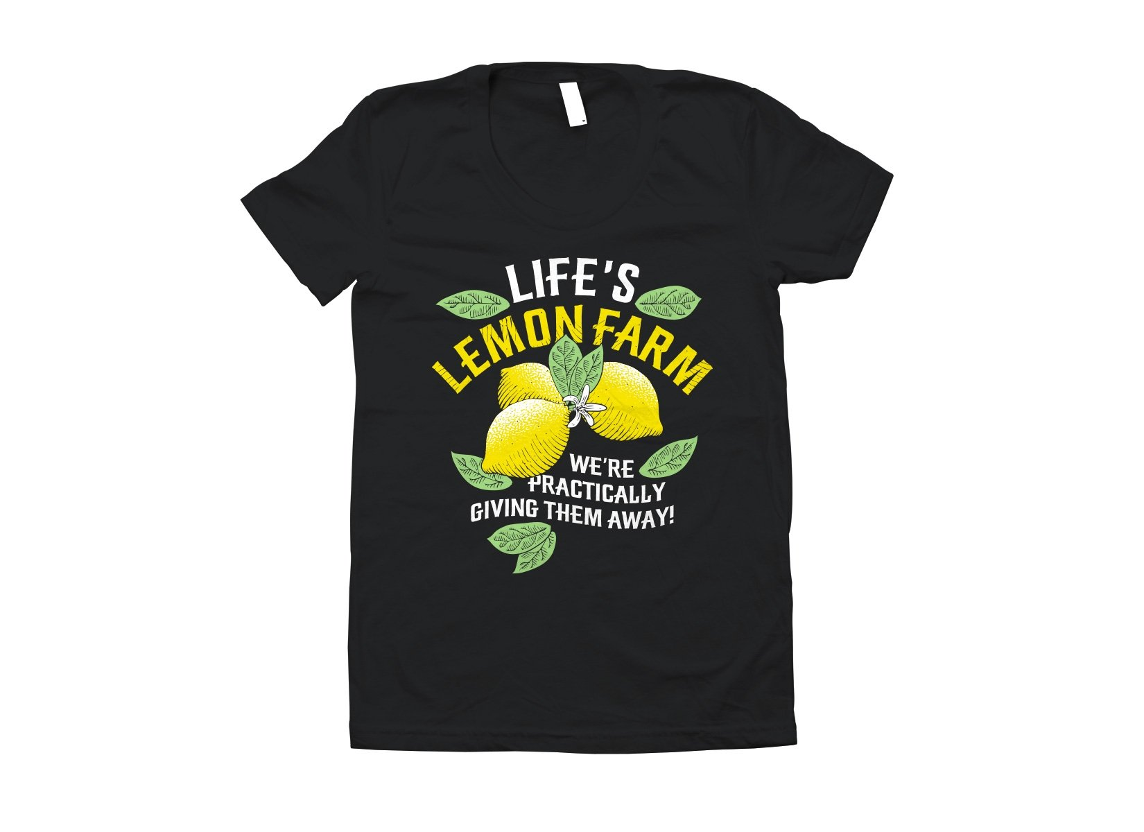 Life's Lemon Farm on Juniors T-Shirt