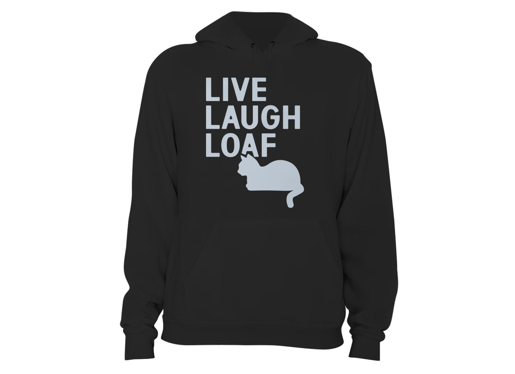 Live Laugh Loaf on Hoodie