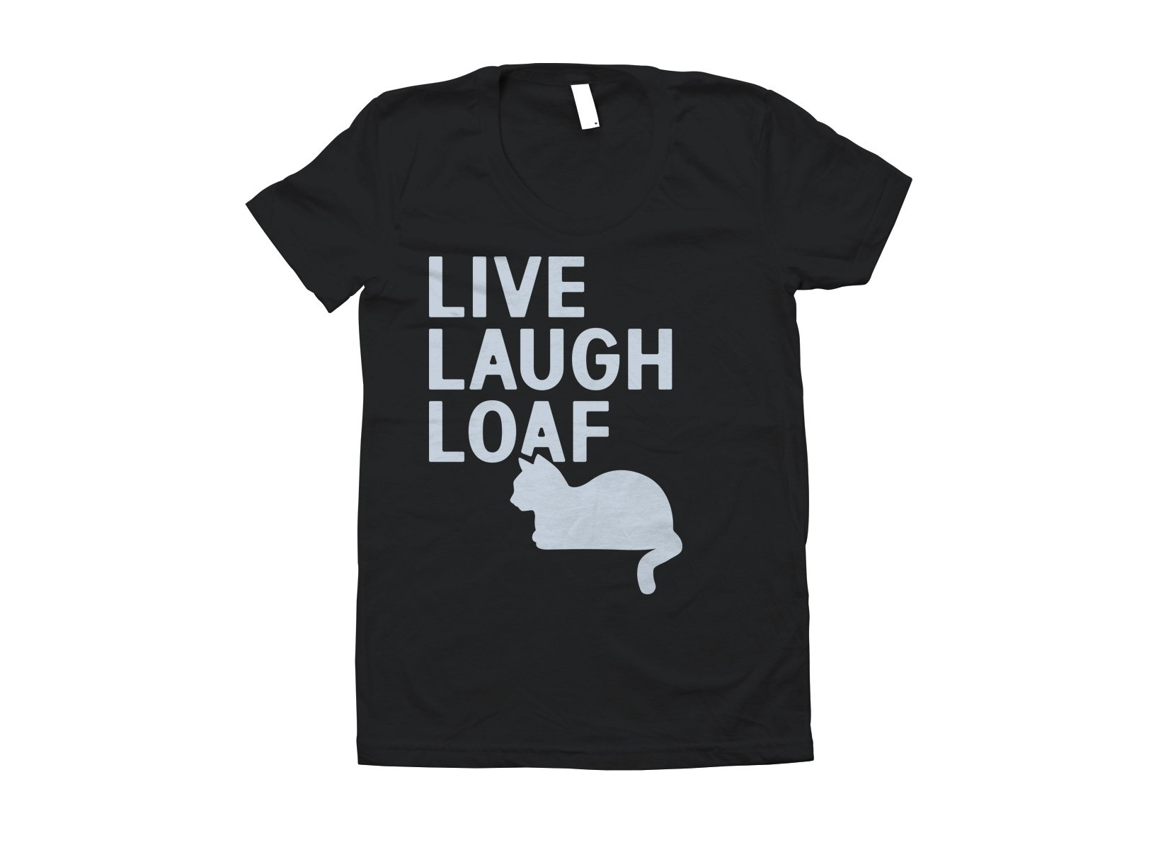 Live Laugh Loaf on Juniors T-Shirt