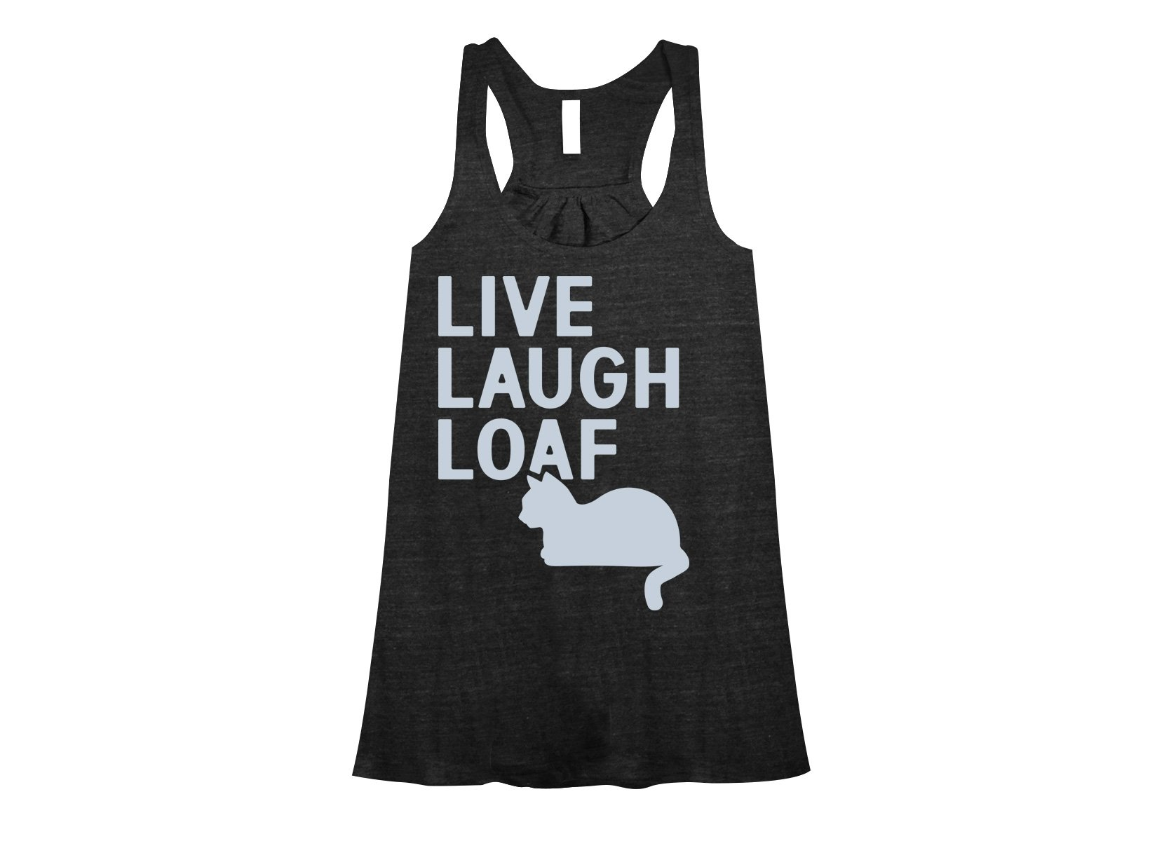 Live Laugh Loaf on Womens Tanks T-Shirt