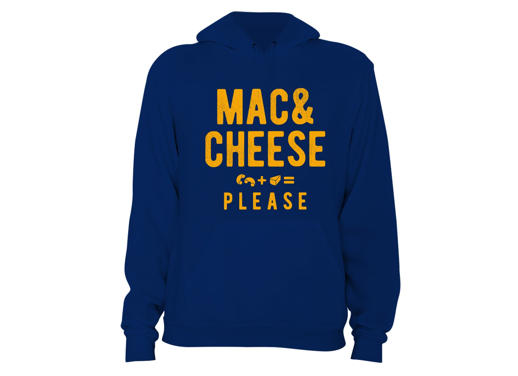 Mac And Cheese Please on Hoodie