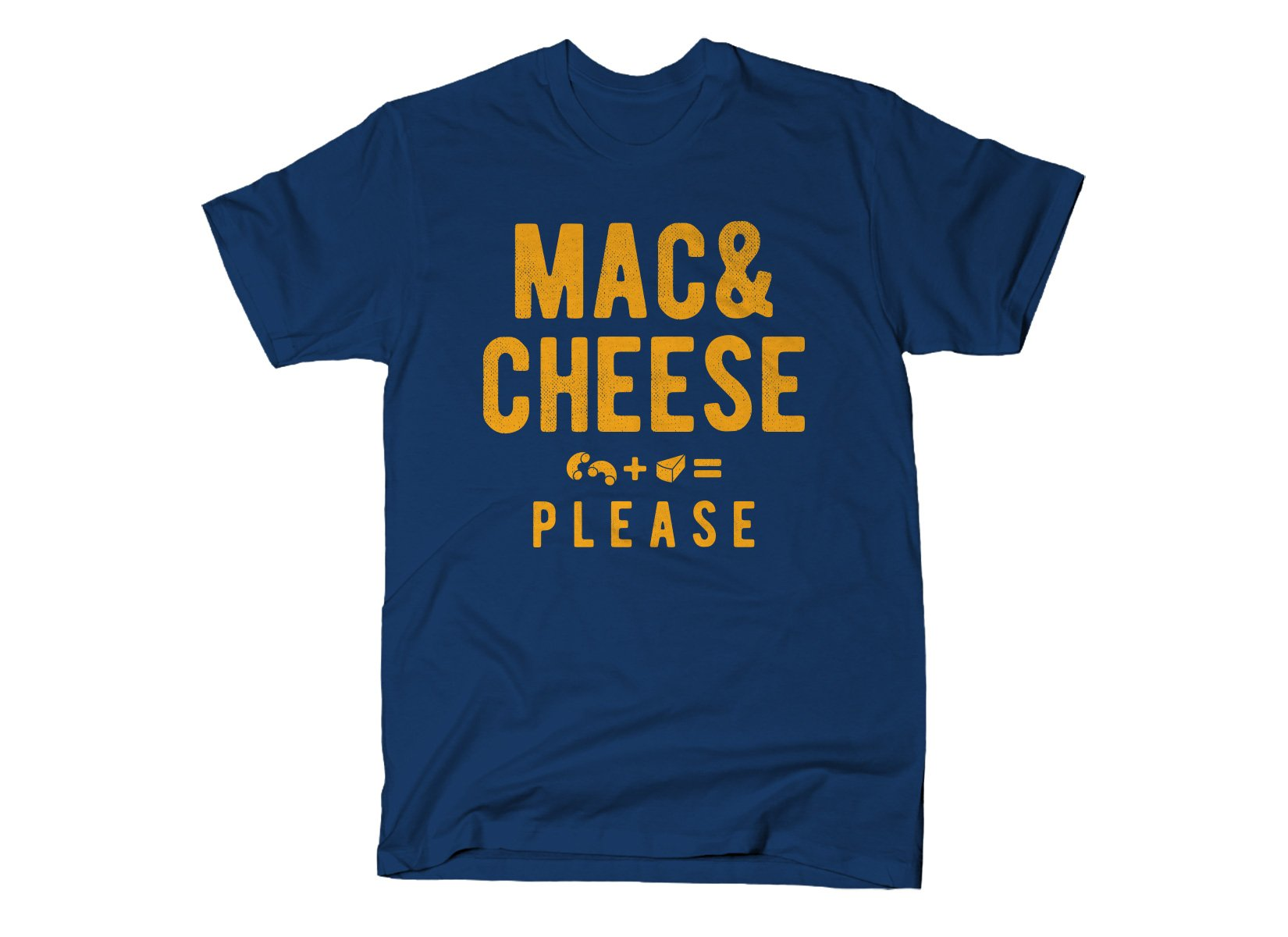 Mac And Cheese Please on Mens T-Shirt