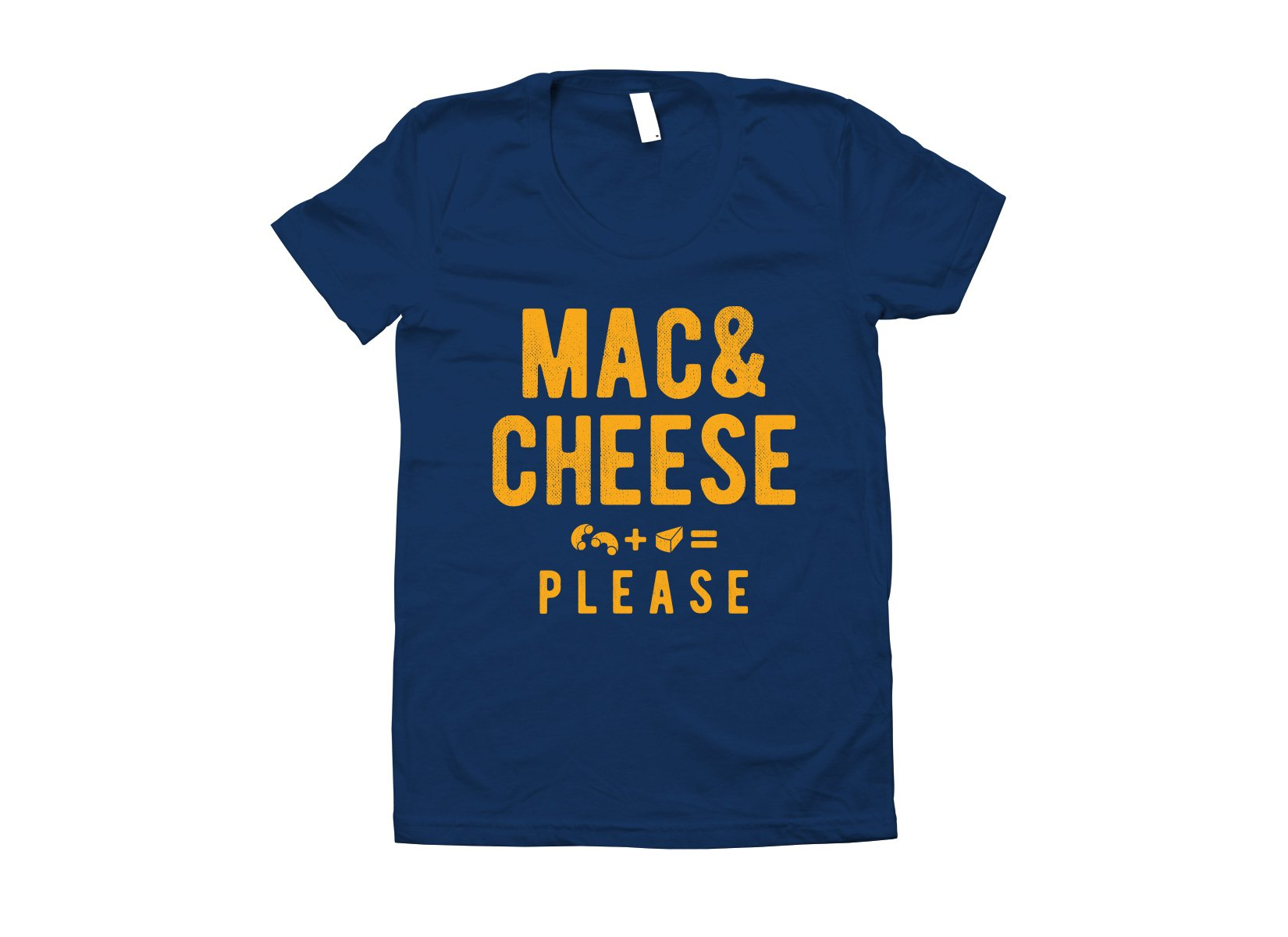 Mac And Cheese Please on Juniors T-Shirt