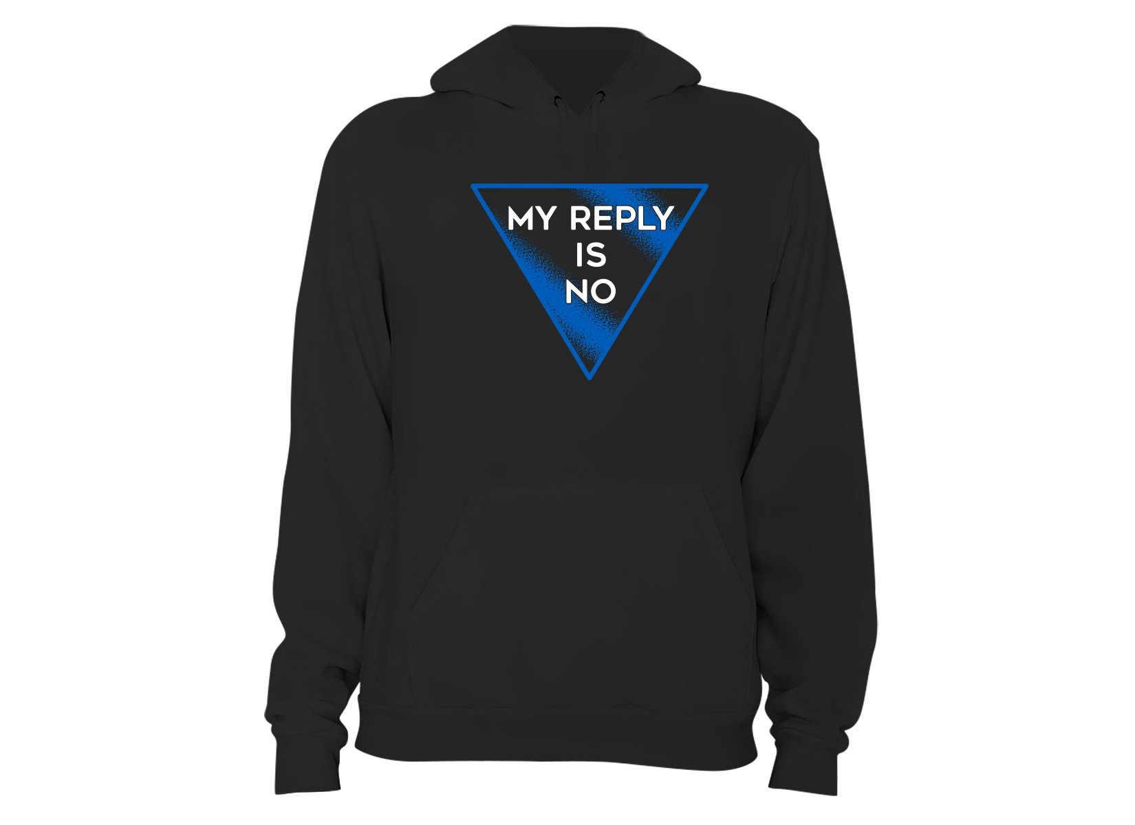 My Reply Is No on Hoodie