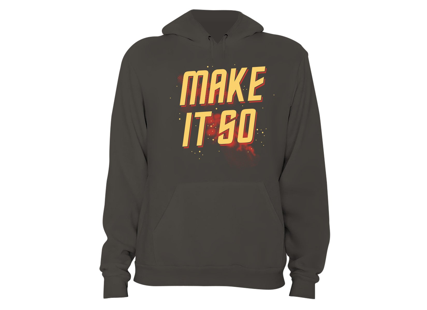Make It So on Hoodie