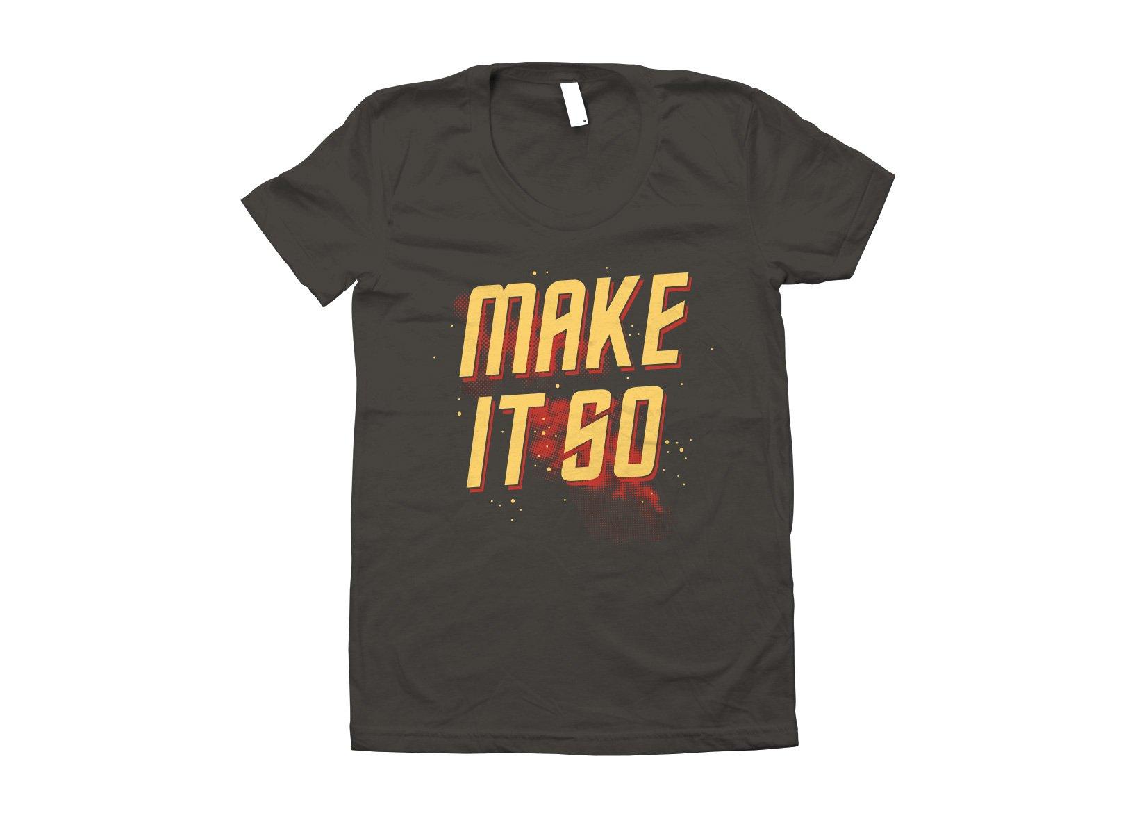 Make It So on Juniors T-Shirt