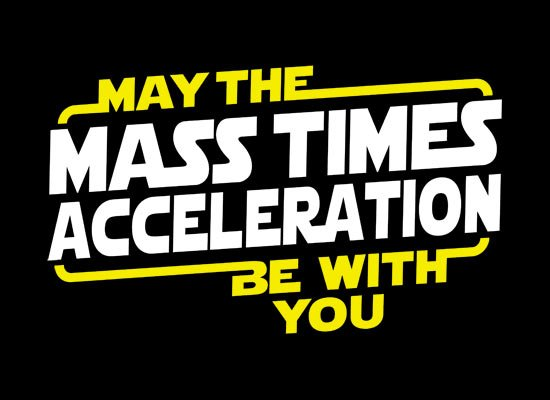 May The Mass x Acceleration on Mens T-Shirt