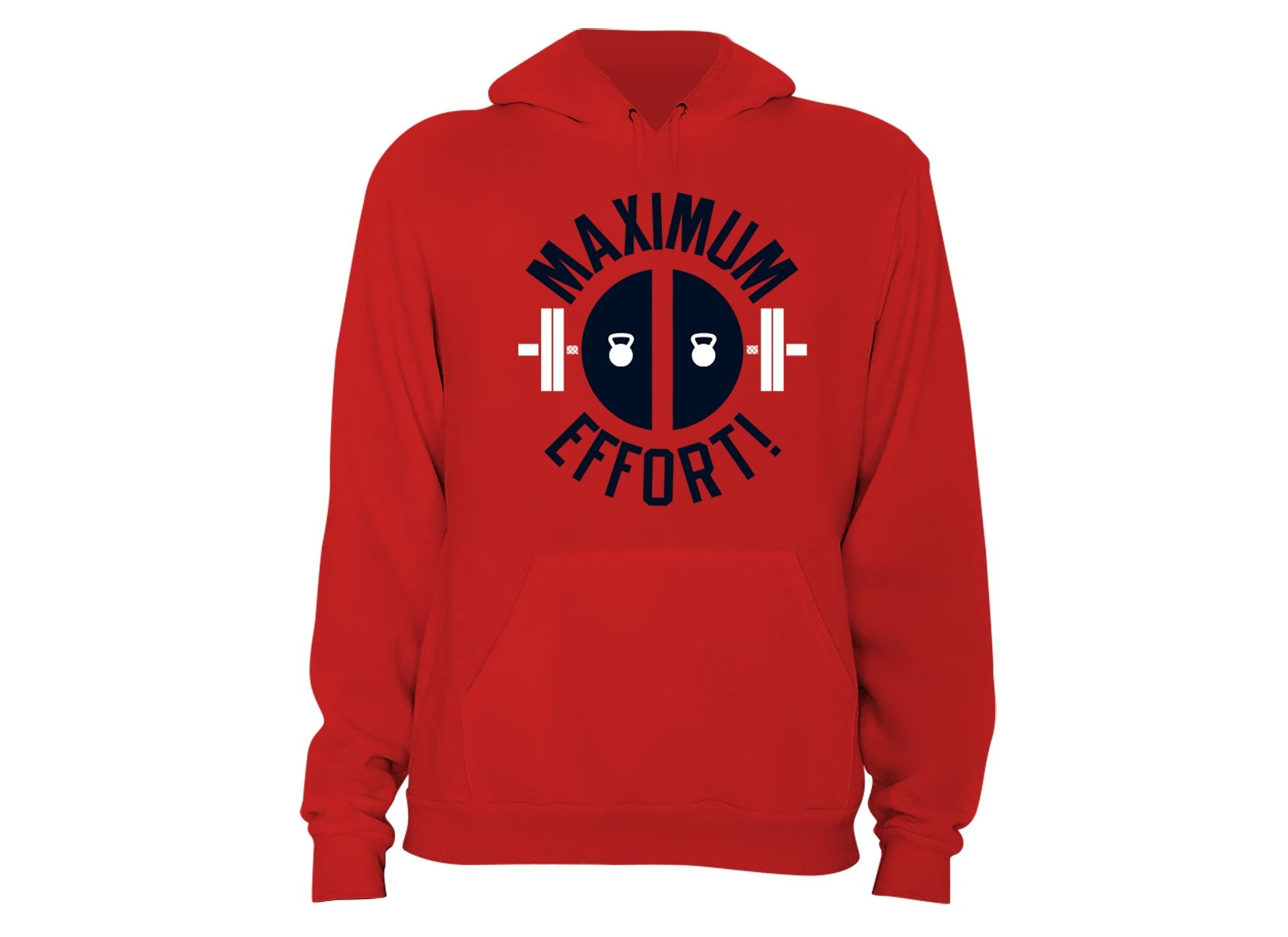 Maximum Effort! on Hoodie