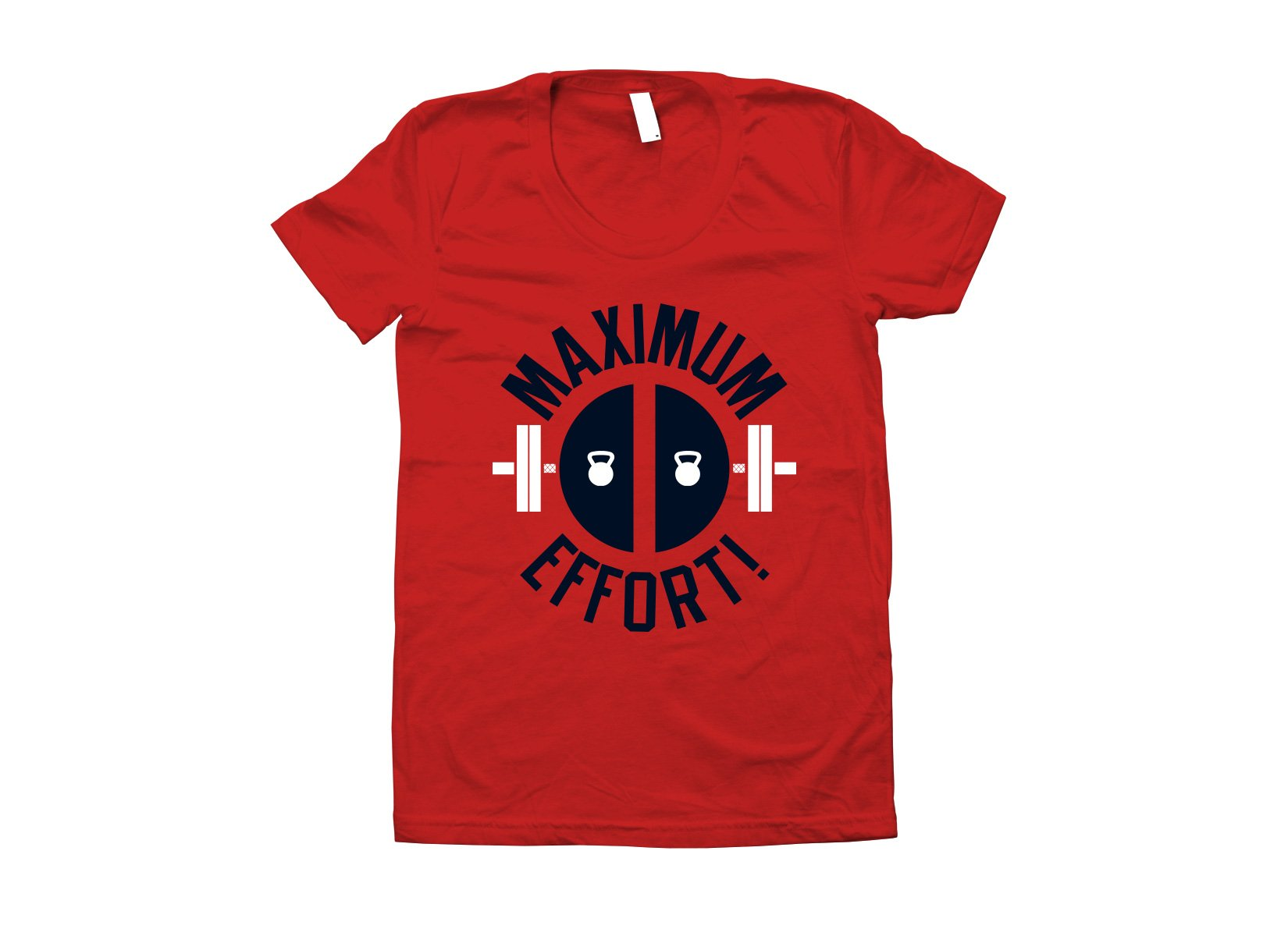 Maximum Effort! on Juniors T-Shirt