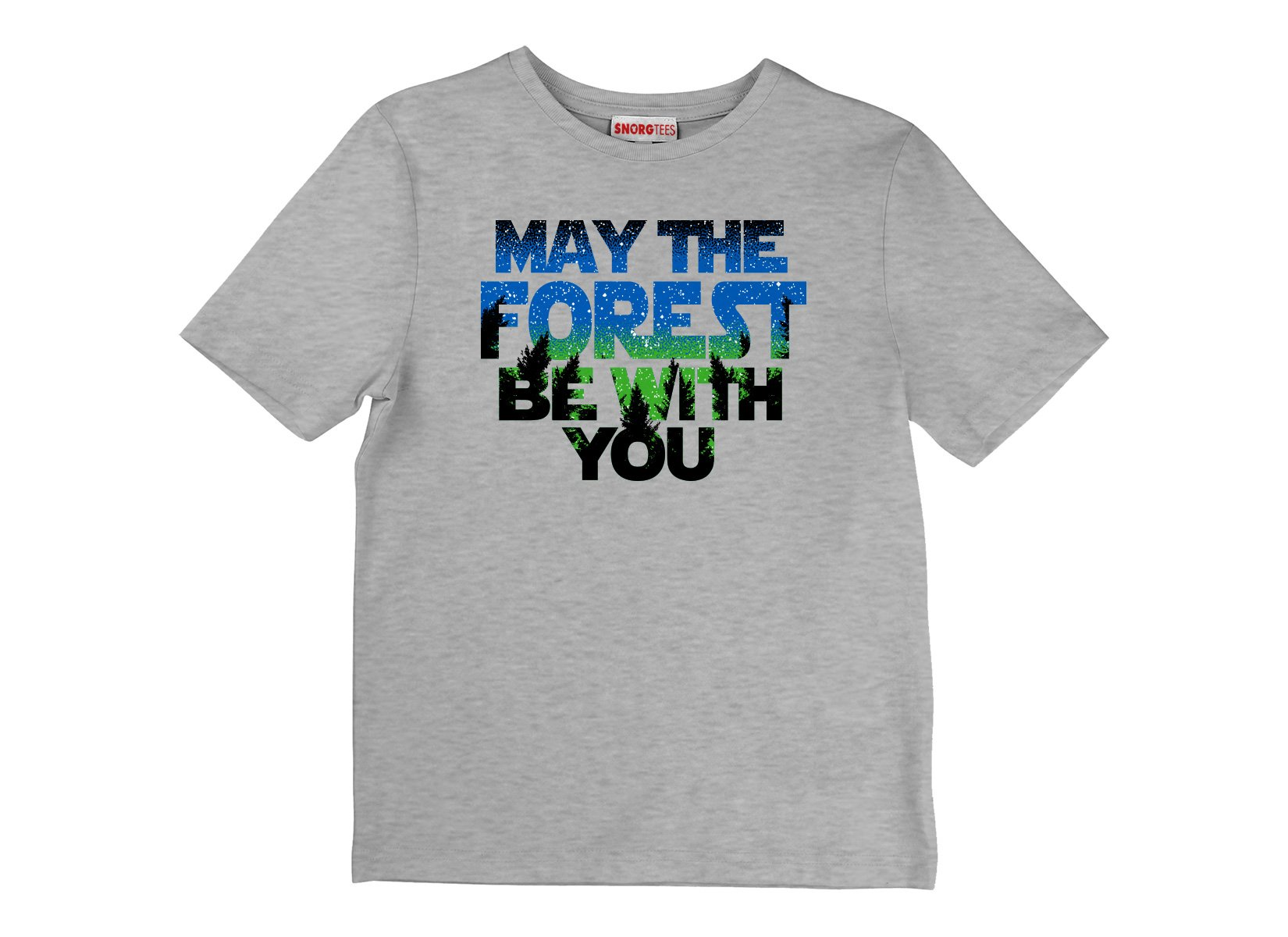 May The Forest Be With You on Kids T-Shirt