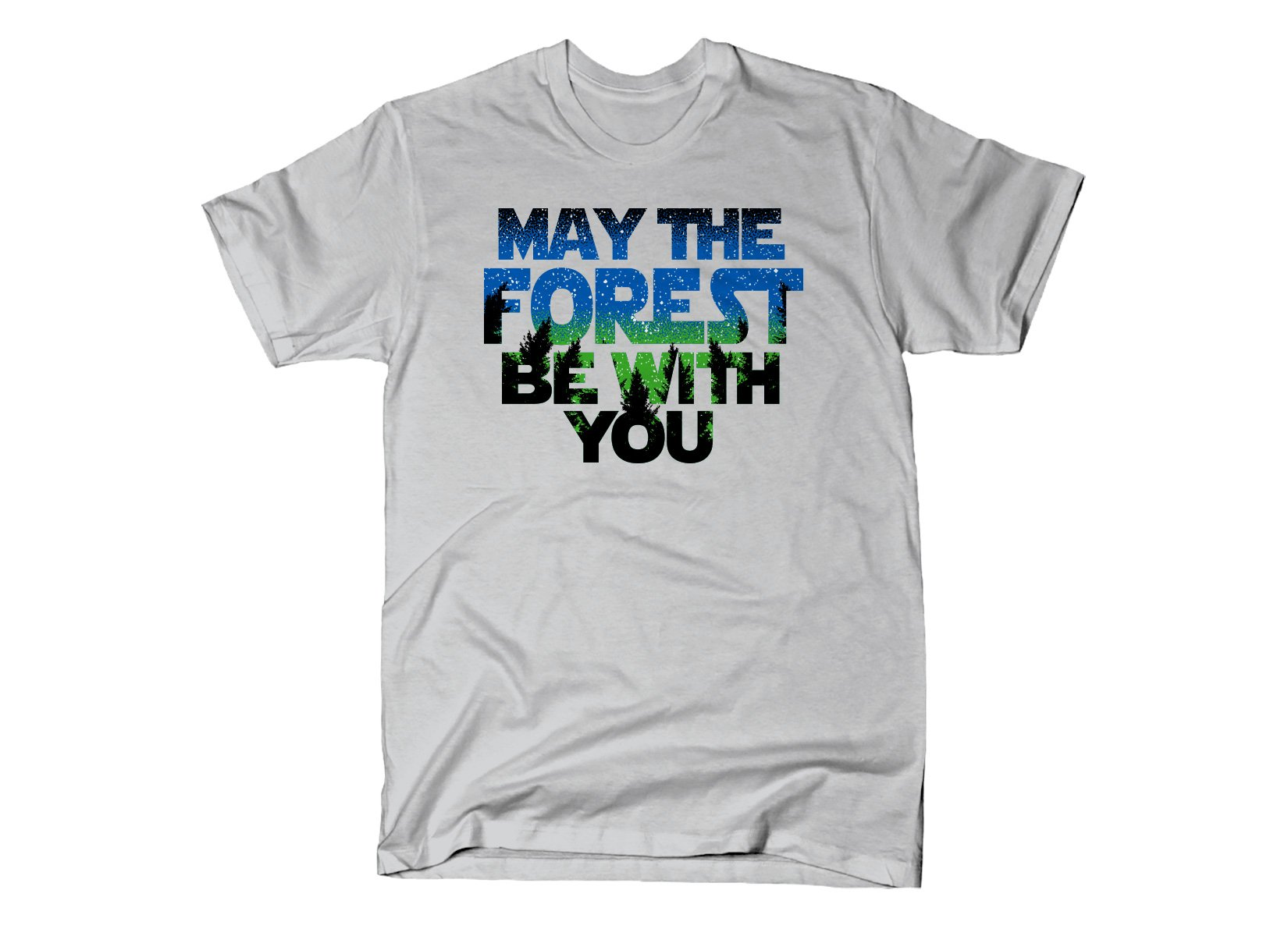 May The Forest Be With You on Mens T-Shirt