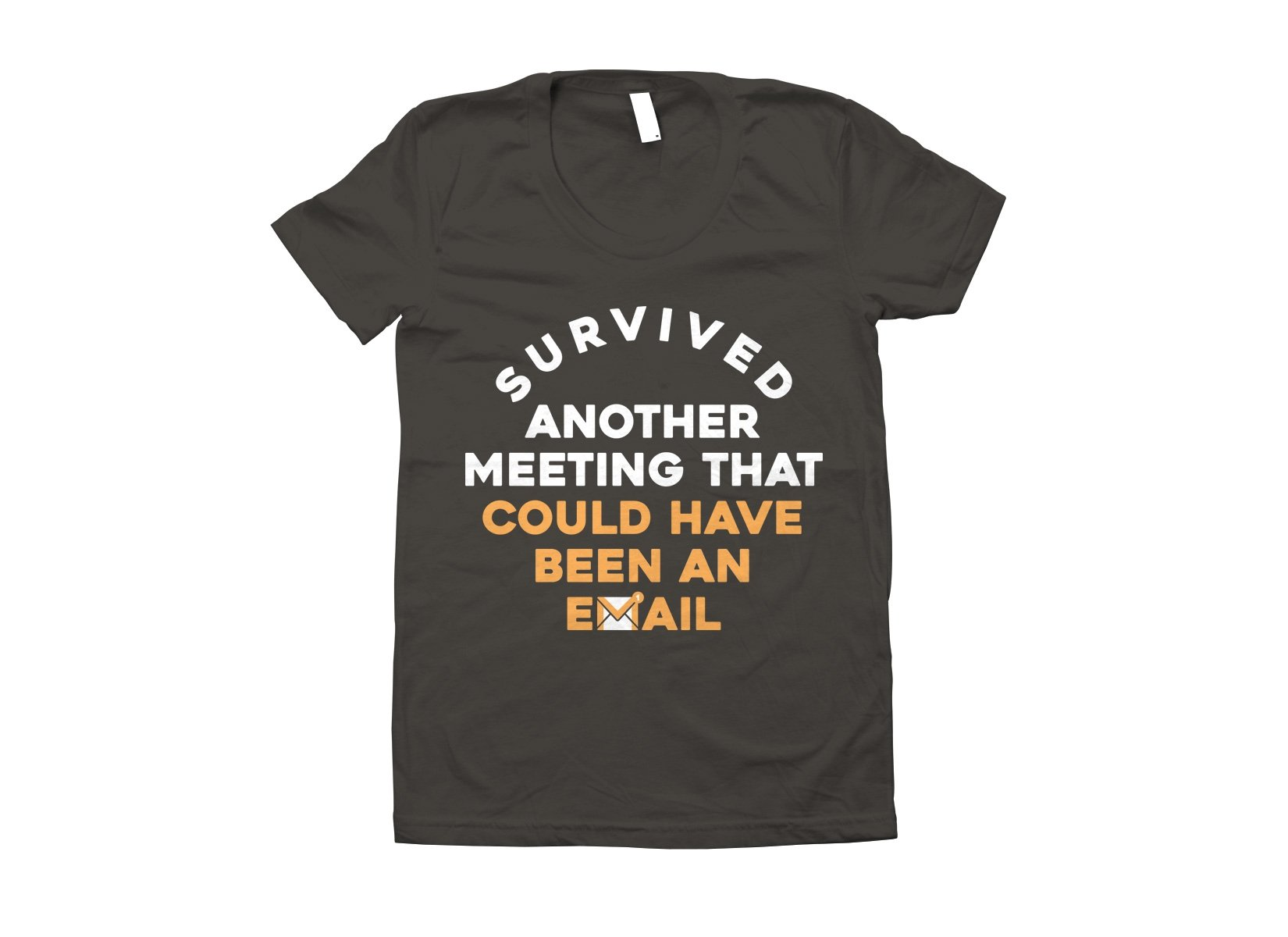 Survived Another Meeting on Juniors T-Shirt