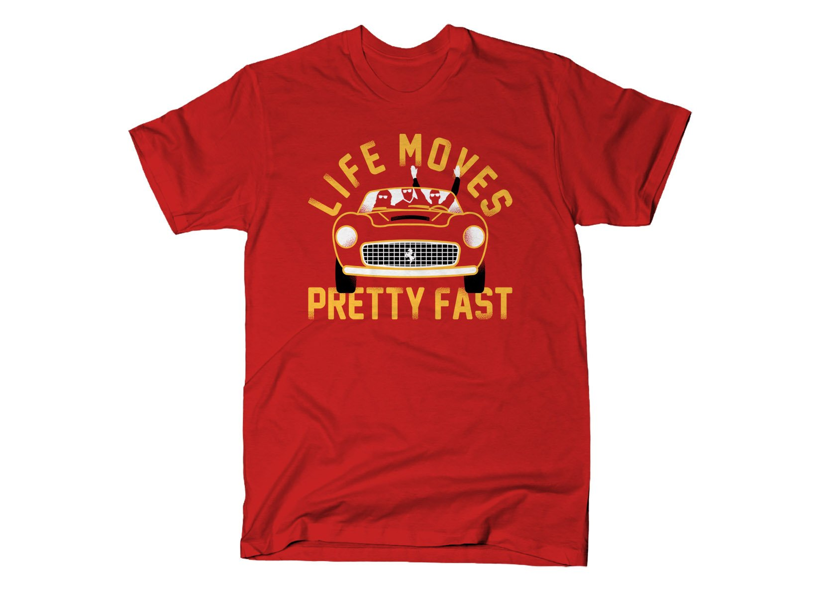 Life Moves Pretty Fast on Mens T-Shirt