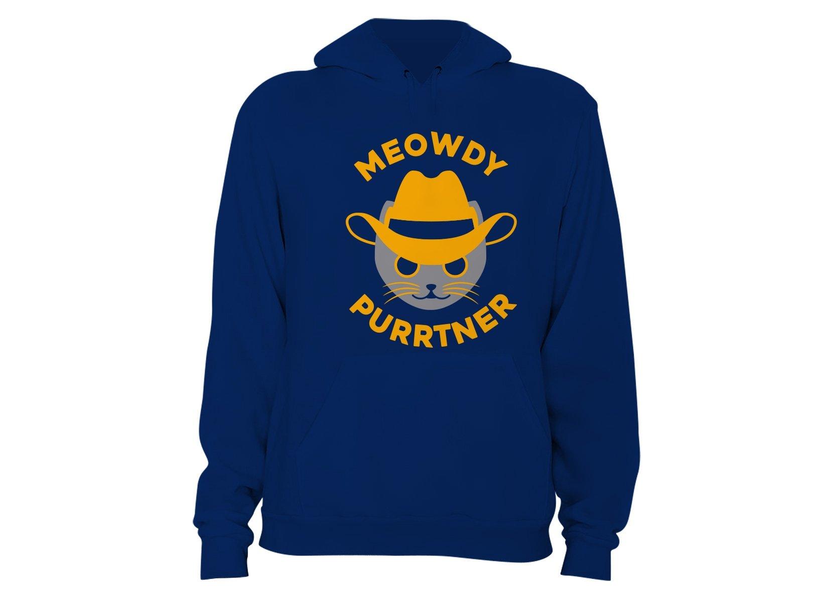 Meowdy Purrtner on Hoodie