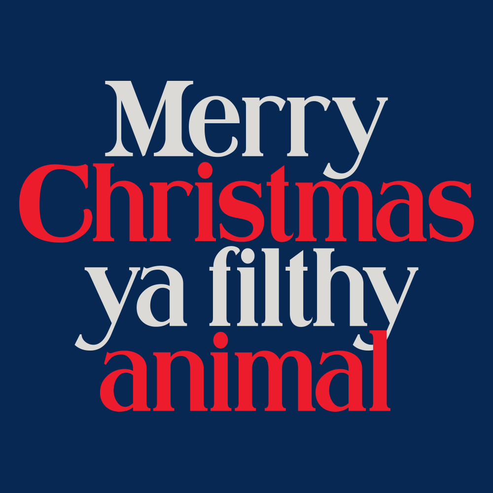 merry christmas ya filthy animal select to zoom artwork - Merry Christmas Ya Filthy Animal