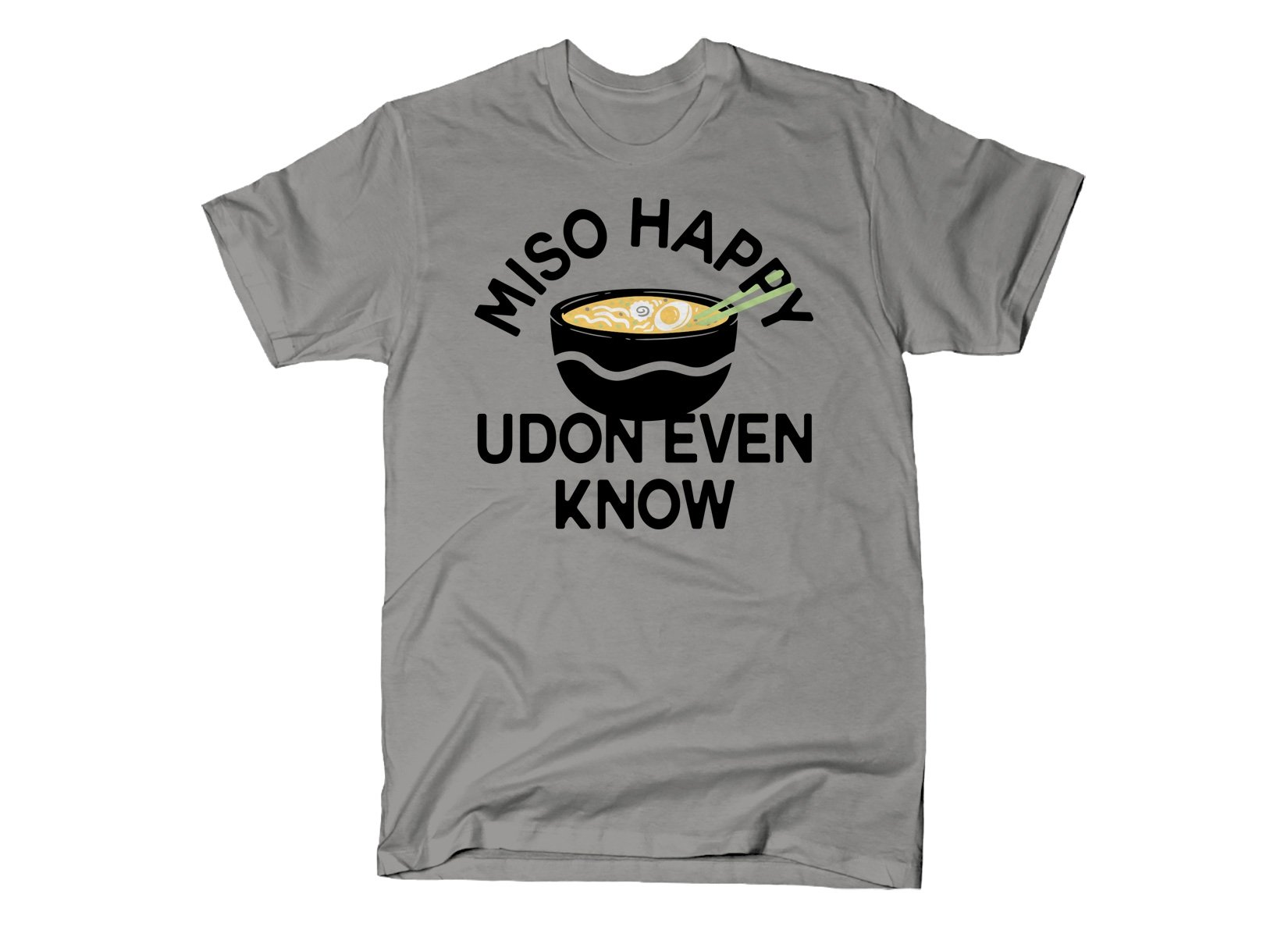 Miso Happy on Mens T-Shirt