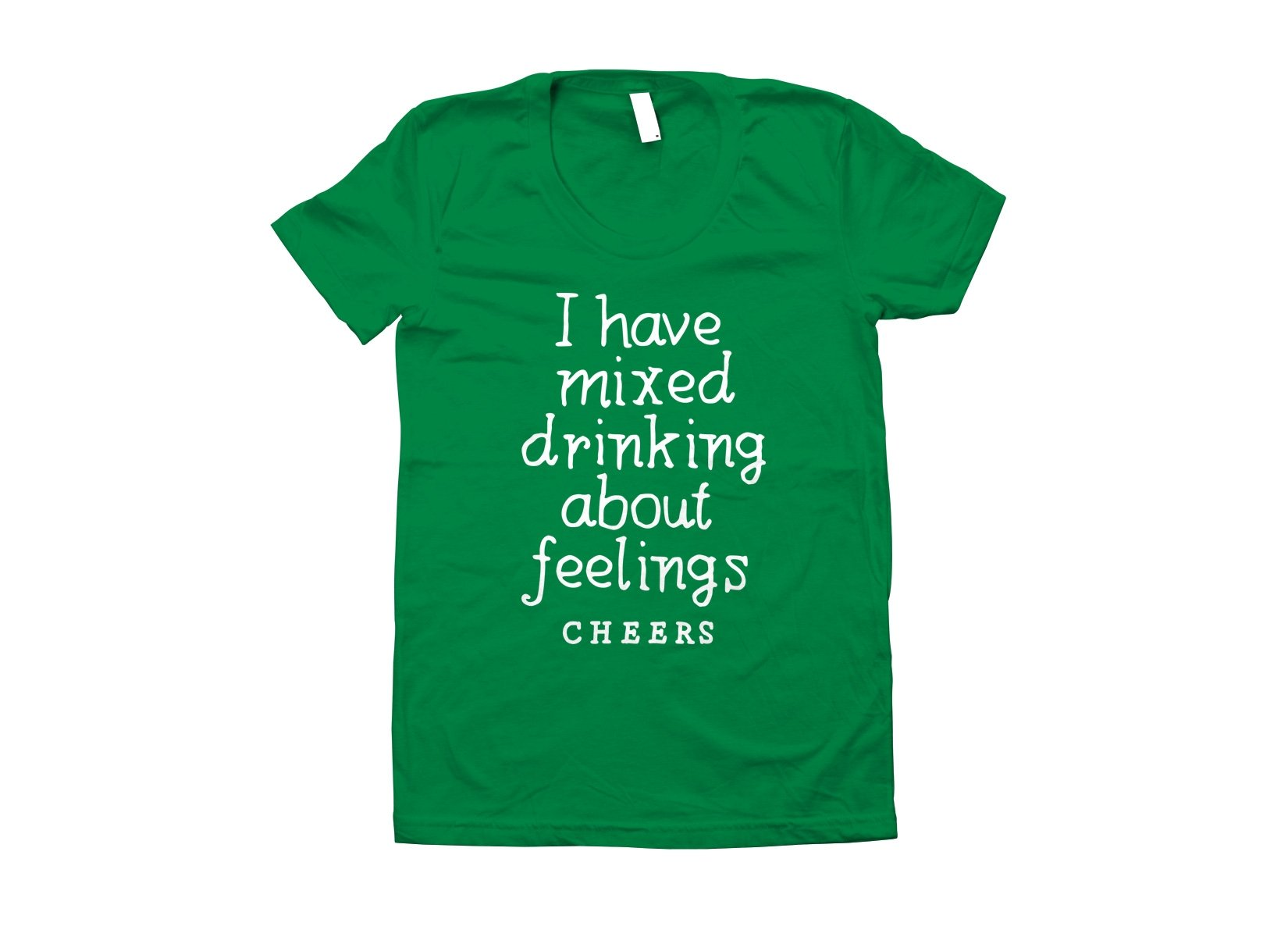 I Have Mixed Drinking About Feelings on Juniors T-Shirt