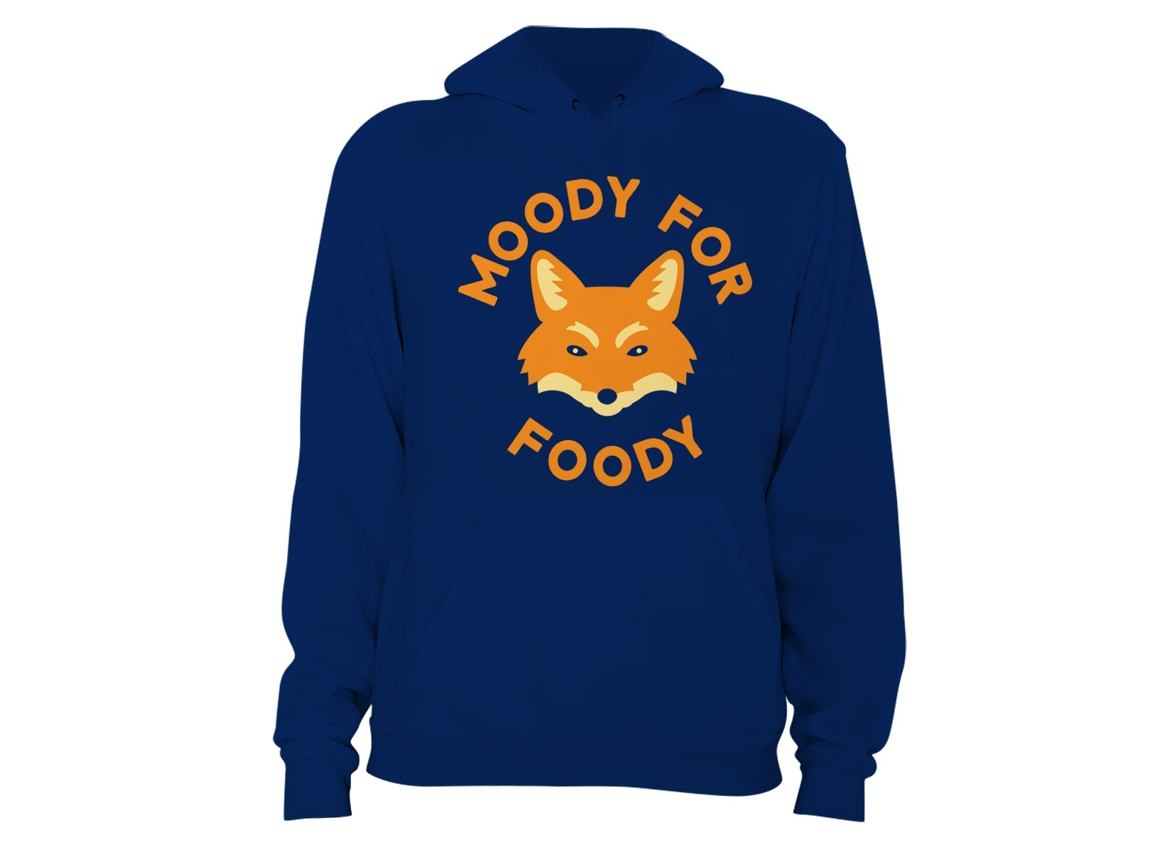 Moody For Foody on Hoodie