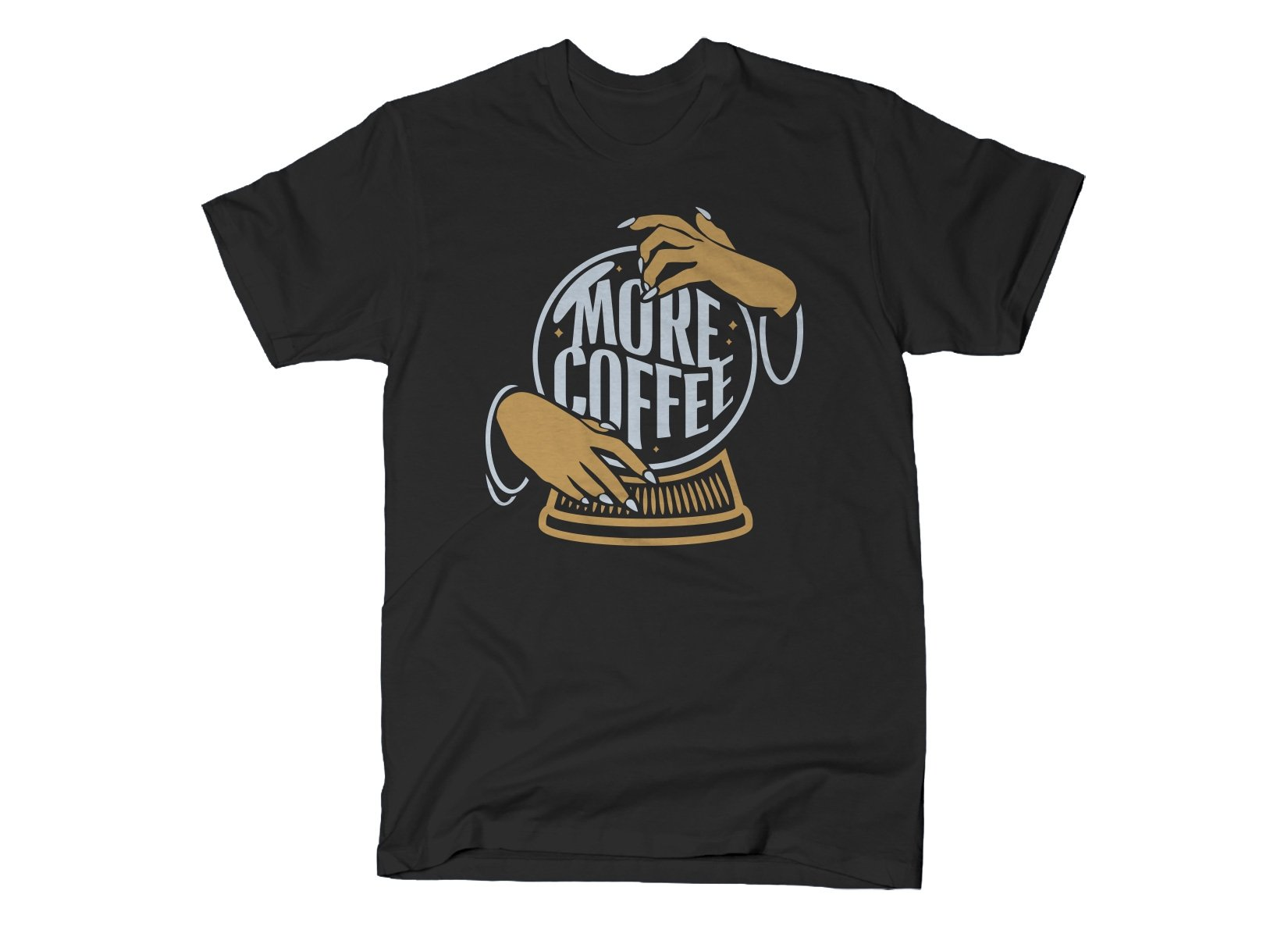 More Coffee on Mens T-Shirt
