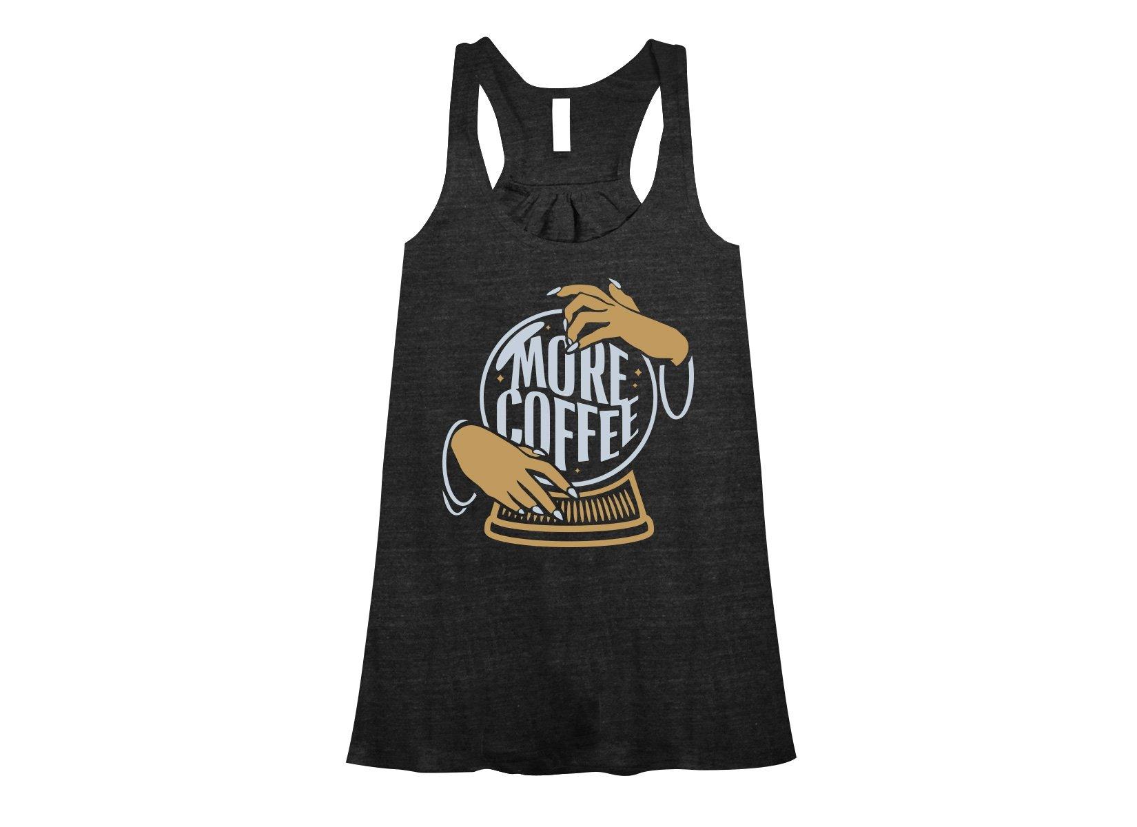 More Coffee on Womens Tanks T-Shirt