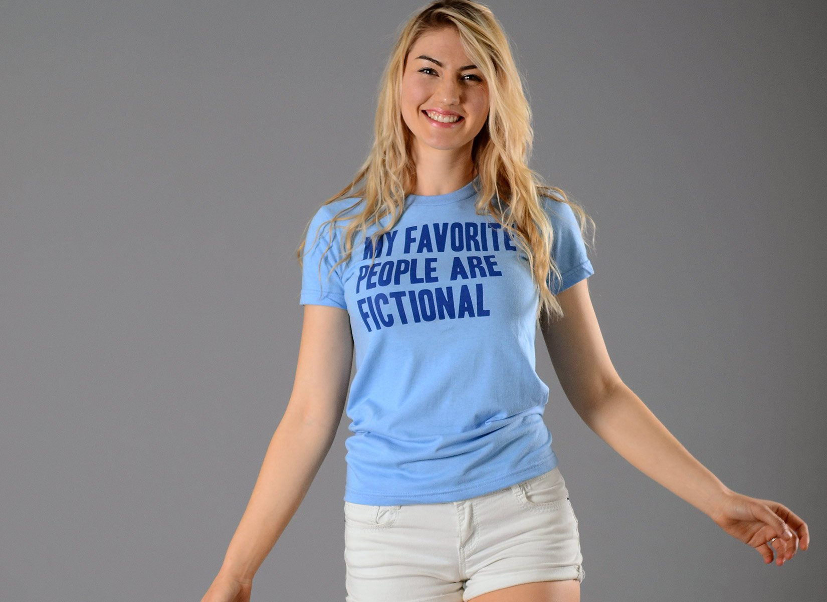 My Favorite People Are Fictional on Juniors T-Shirt