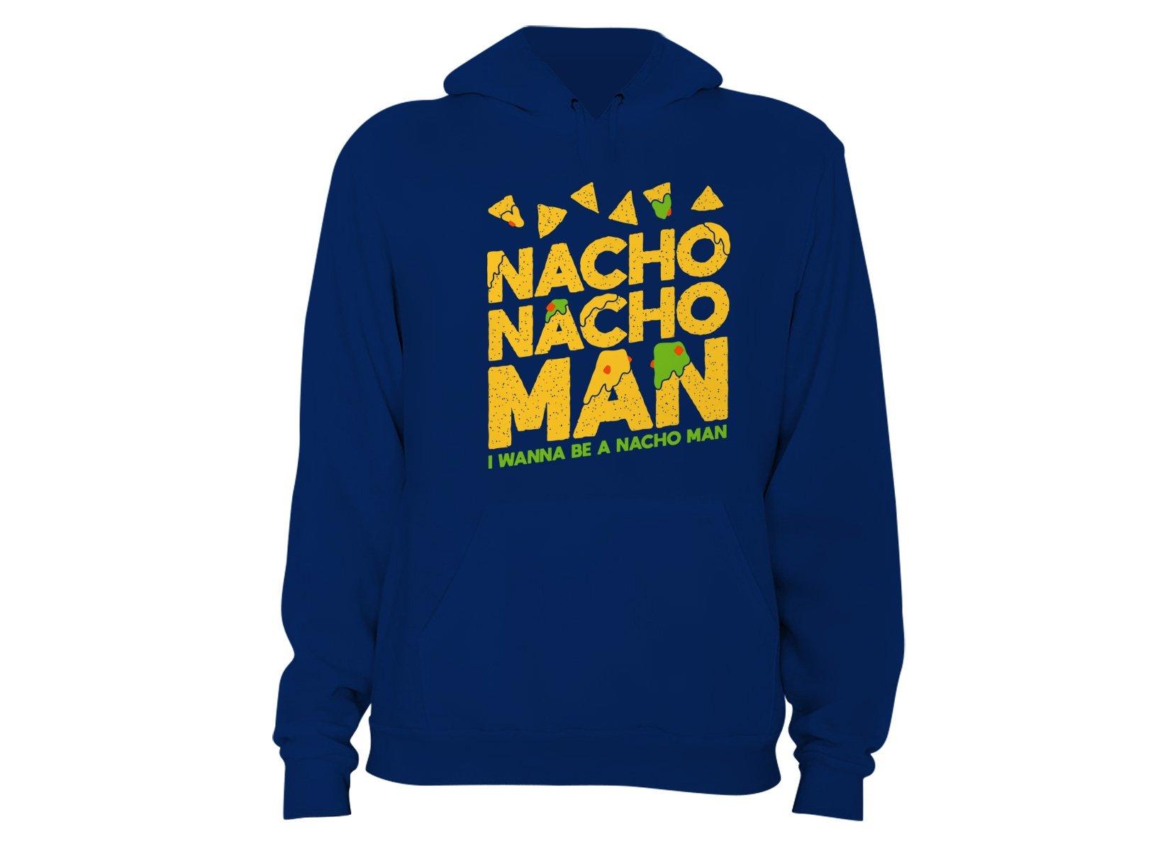 Nacho Nacho Man on Hoodie