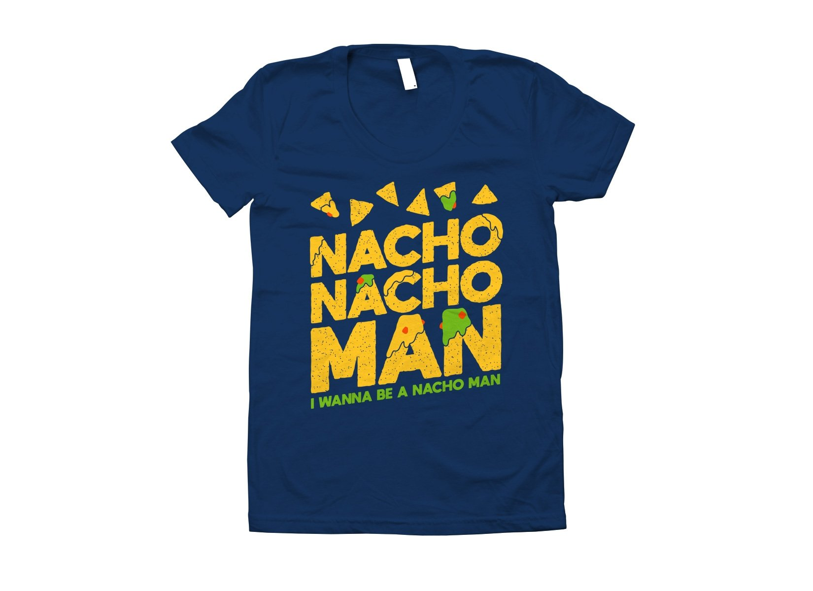 Nacho Nacho Man on Juniors T-Shirt