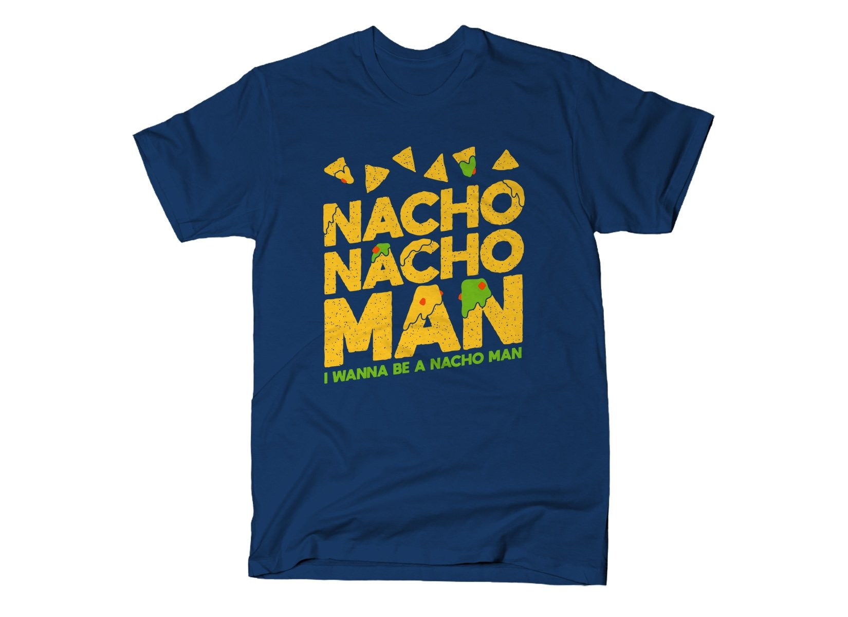 Nacho Nacho Man on Mens T-Shirt
