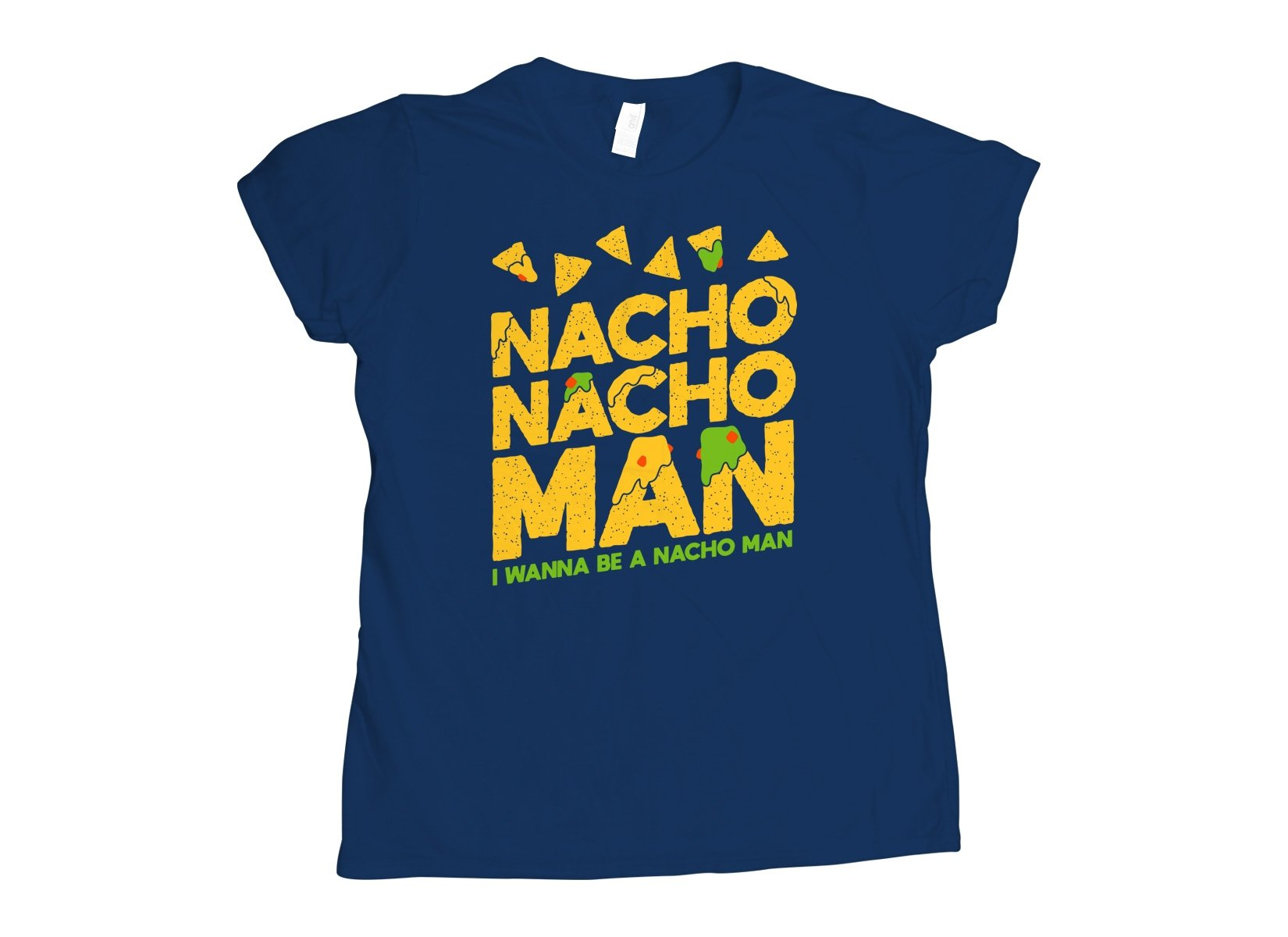 Nacho Nacho Man on Womens T-Shirt